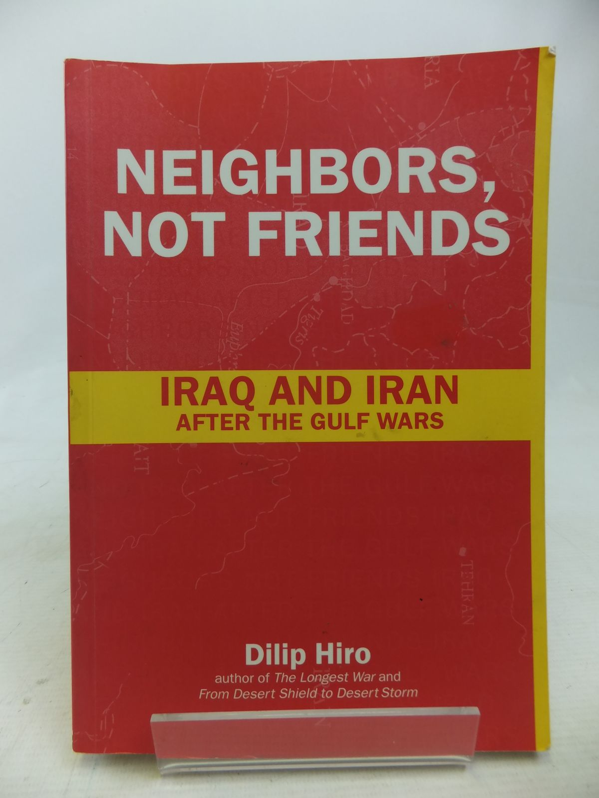 Photo of NEIGHBORS, NOT FRIENDS IRAQ AND IRAN AFTER THE GULF WARS written by Hiro, Dilip published by Routledge (STOCK CODE: 1809981)  for sale by Stella & Rose's Books