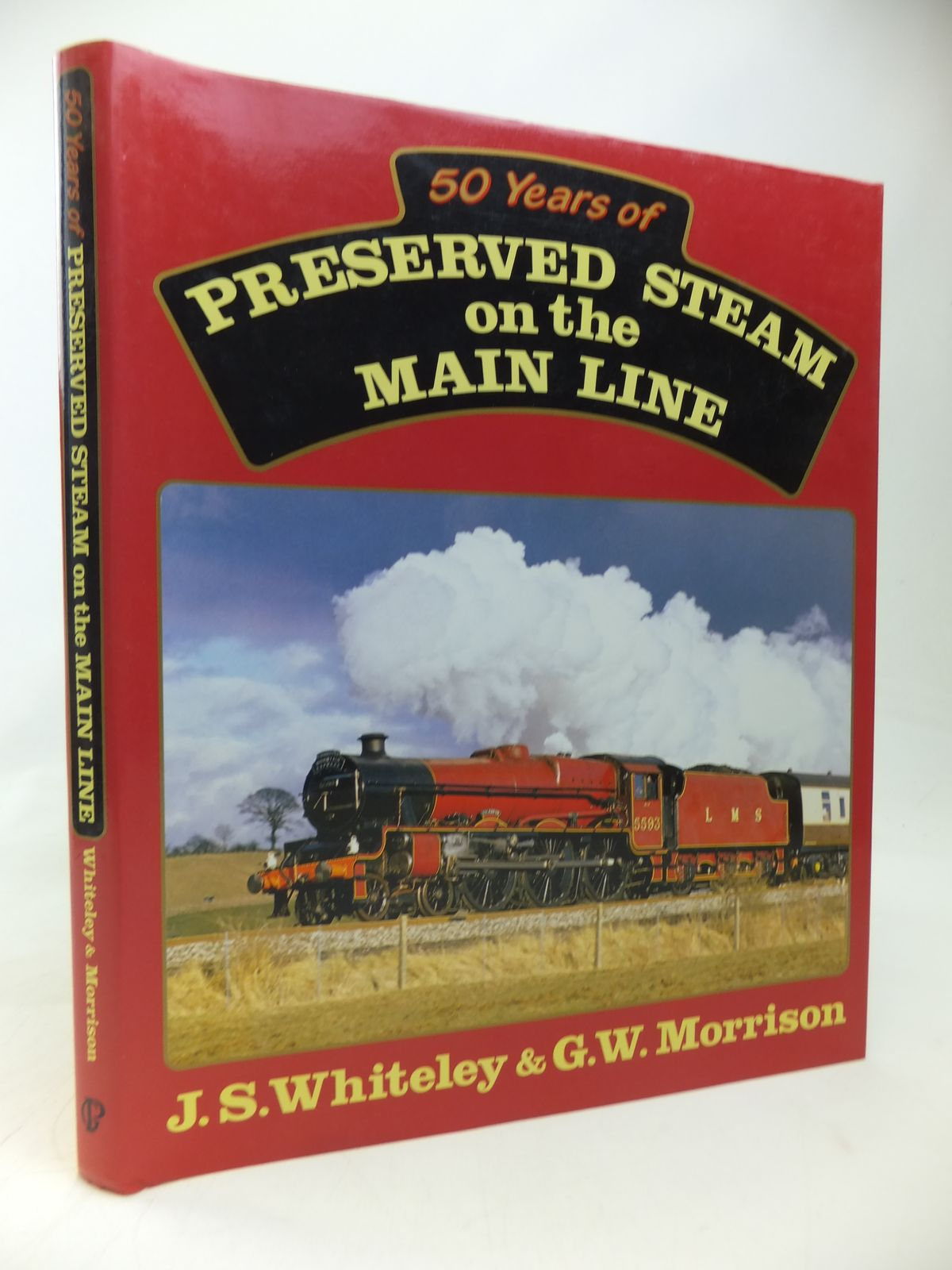 Photo of 50 YEARS OF PRESERVED STEAM ON THE MAIN LINE written by Whiteley, J.S. Morrison, G.W. published by Guild Publishing (STOCK CODE: 1810129)  for sale by Stella & Rose's Books