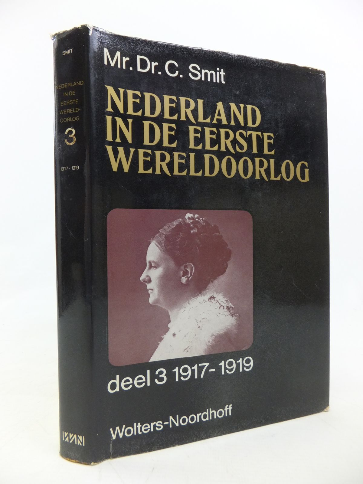 Photo of NEDERLAND IN DE EERSTE WERELDOORLOG (1899-1919) DERDE DEEL: 1917-1919 written by Smith, C. published by Wolters-Noordhoff (STOCK CODE: 1810597)  for sale by Stella & Rose's Books