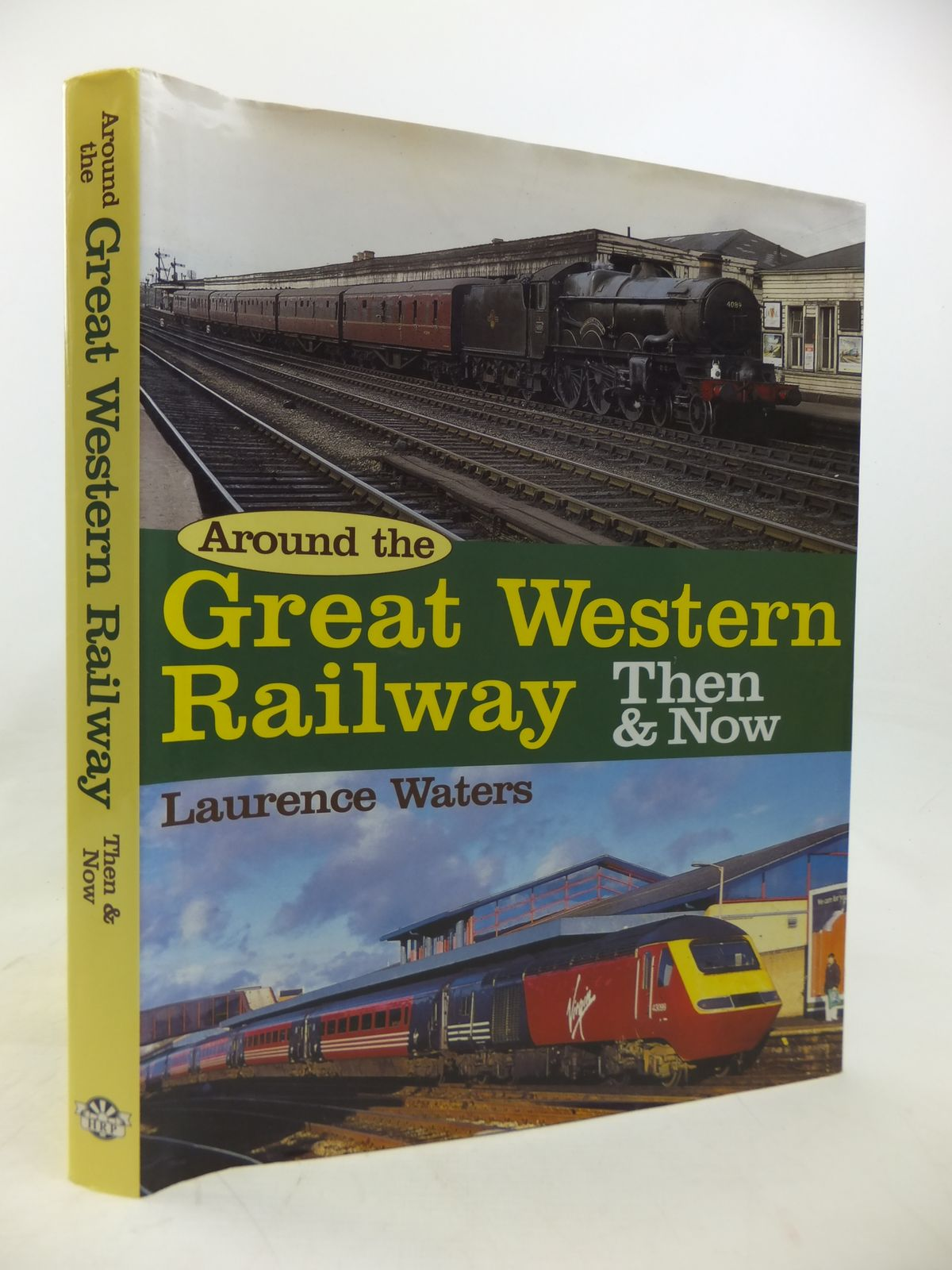 Photo of AROUND THE GREAT WESTERN RAILWAY THEN & NOW written by Waters, Laurence published by Heathfield Railway Publications (STOCK CODE: 1810643)  for sale by Stella & Rose's Books