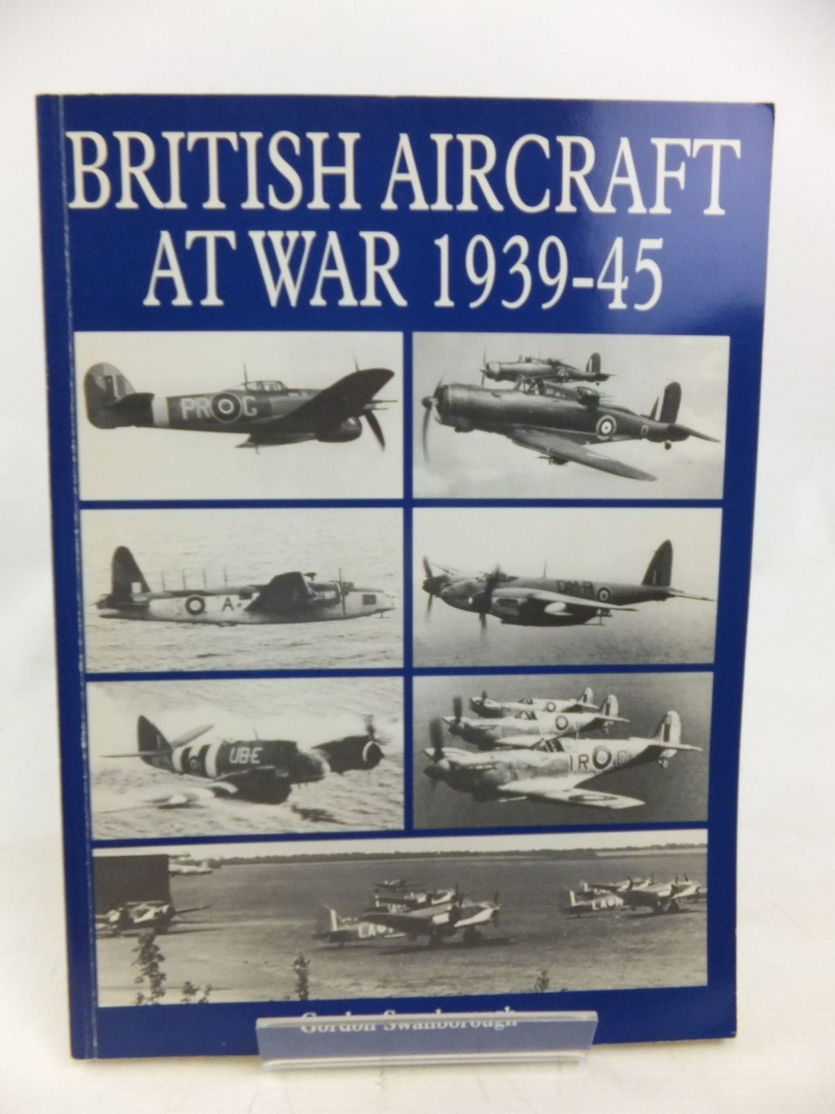 Photo of BRITISH AIRCRAFT AT WAR 1939-45 written by Swanborough, Gordon published by Hpc Publishing (STOCK CODE: 1810720)  for sale by Stella & Rose's Books