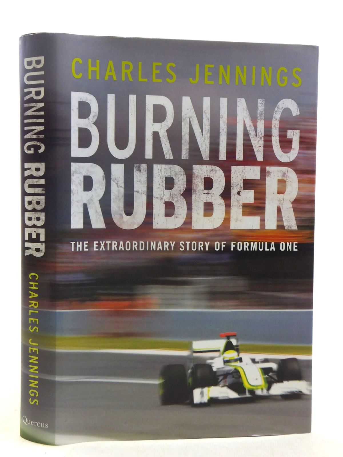 Photo of BURNING RUBBER THE EXTRAORDINARY STORY OF FORMULA ONE written by Jennings, Charles published by Quercus (STOCK CODE: 1810768)  for sale by Stella & Rose's Books