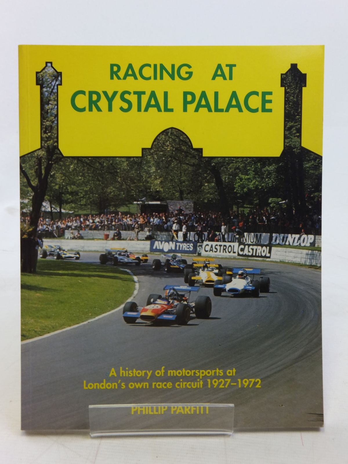 Photo of RACING AT CRYSTAL PALACE written by Parfitt, Phillip published by Motor Racing Publications Ltd. (STOCK CODE: 1810808)  for sale by Stella & Rose's Books