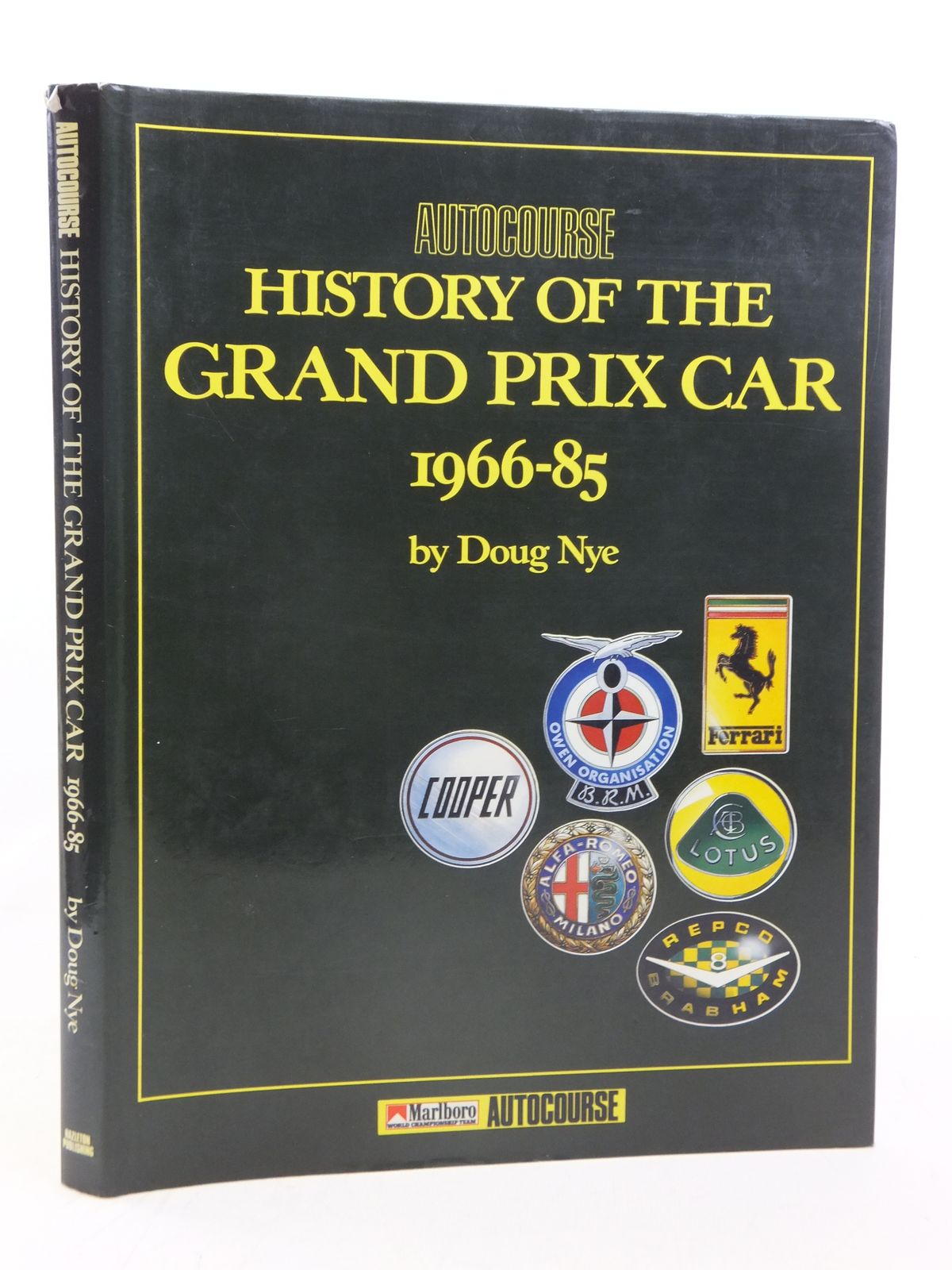 Photo of THE AUTOCOURSE HISTORY OF THE GRAND PRIX CAR 1966-1985 written by Nye, Doug published by Hazleton Publishing (STOCK CODE: 1810811)  for sale by Stella & Rose's Books