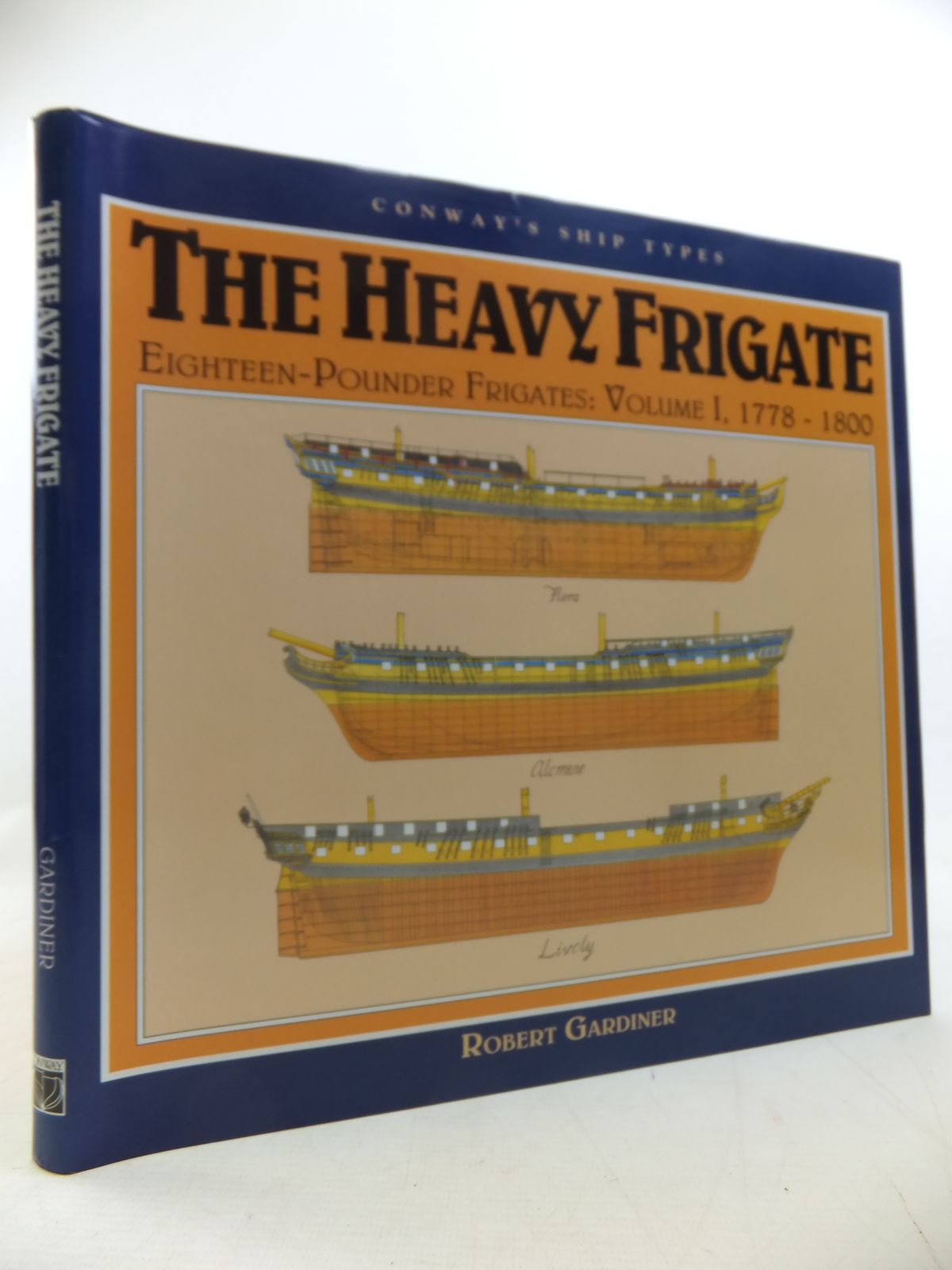 Photo of THE HEAVY FRIGATE EIGHTEEN-POUNDER FRIGATES: VOLUME I, 1778-1800- Stock Number: 1811281