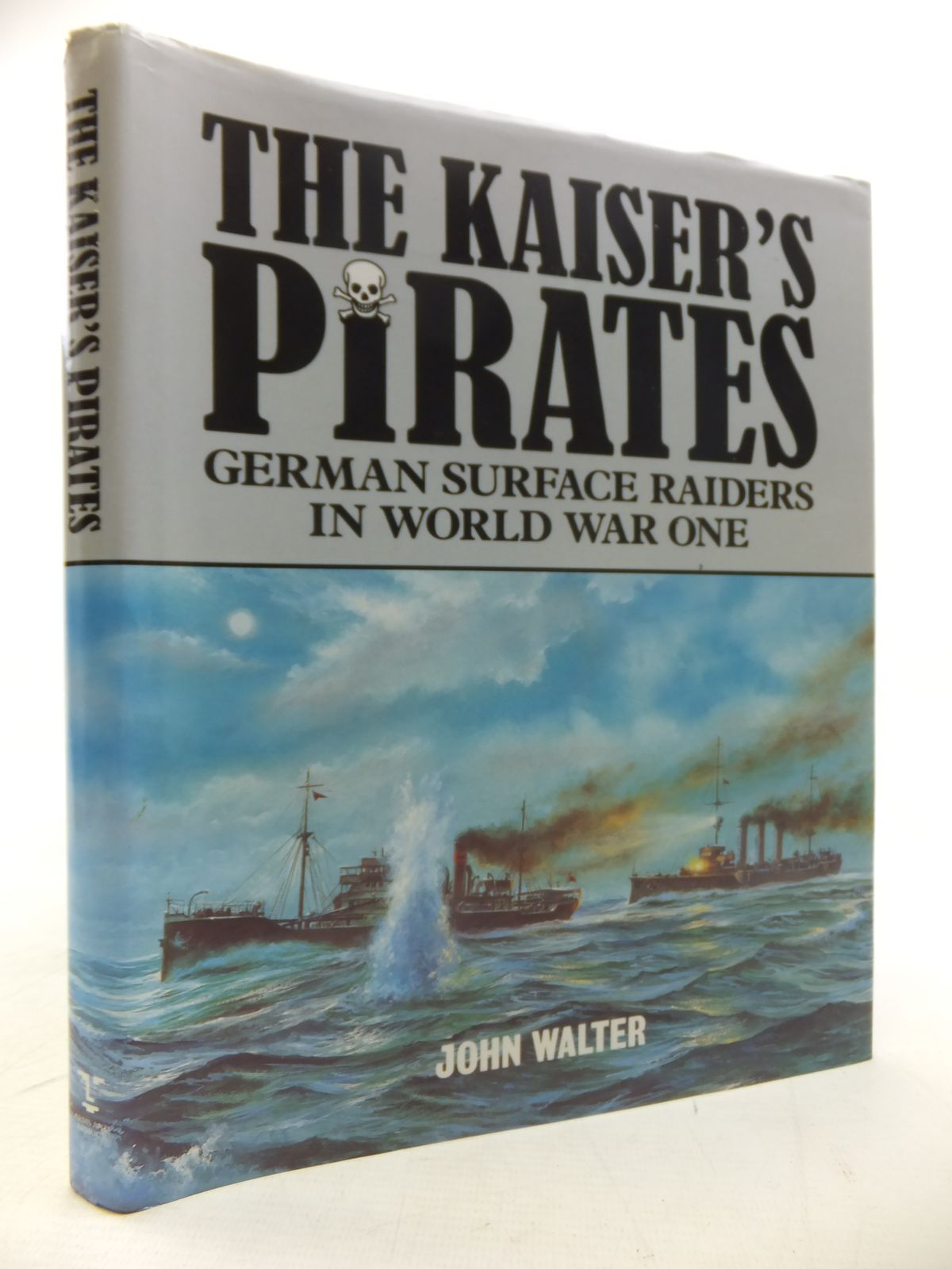 Photo of THE KAISER'S PIRATES: GERMAN SURFACE RAIDERS IN WORLD WAR ONE written by Walter, John published by Arms & Armour Press (STOCK CODE: 1811294)  for sale by Stella & Rose's Books