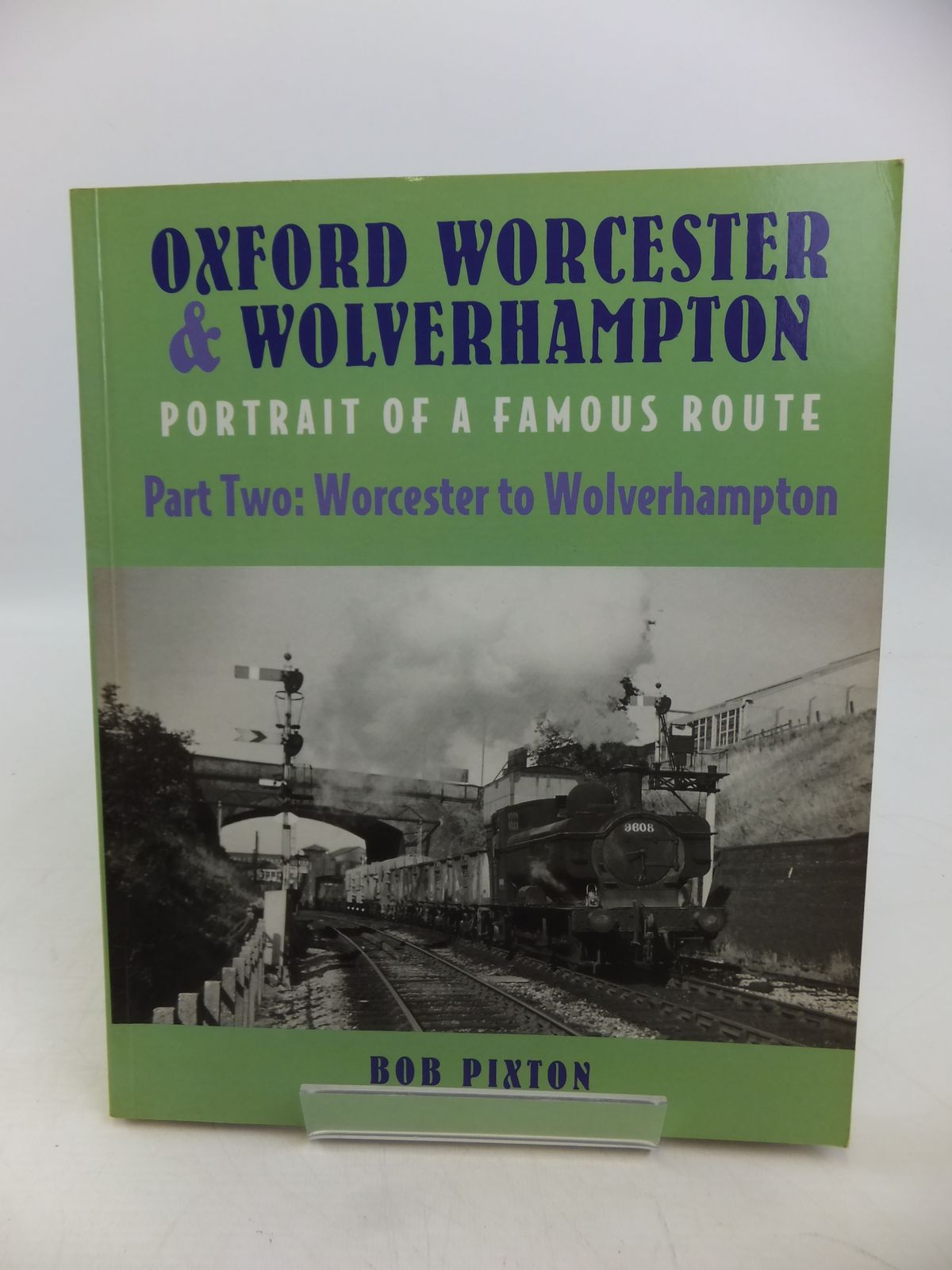 Photo of OXFORD WORCESTER & WOLVERHAMPTON PORTRAIT OF A FAMOUS ROUTE PART TWO: WORCESTER TO WOLVERHAMPTON written by Pixton, Bob published by Runpast Publishing (STOCK CODE: 1811505)  for sale by Stella & Rose's Books
