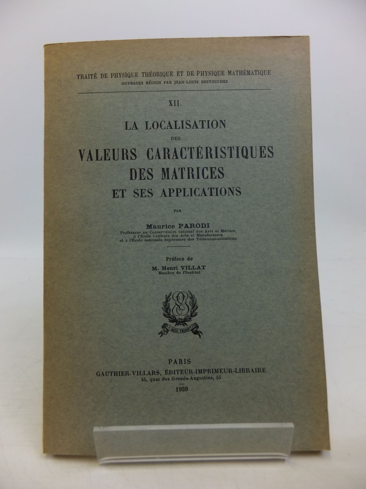 Photo of LA LOCALISATION DES VALEURS CARACTERISTIQUES DES MATRICES ET SES APPLICATIONS written by Parodi, Maurice published by Gauthier-Villars (STOCK CODE: 1811522)  for sale by Stella & Rose's Books