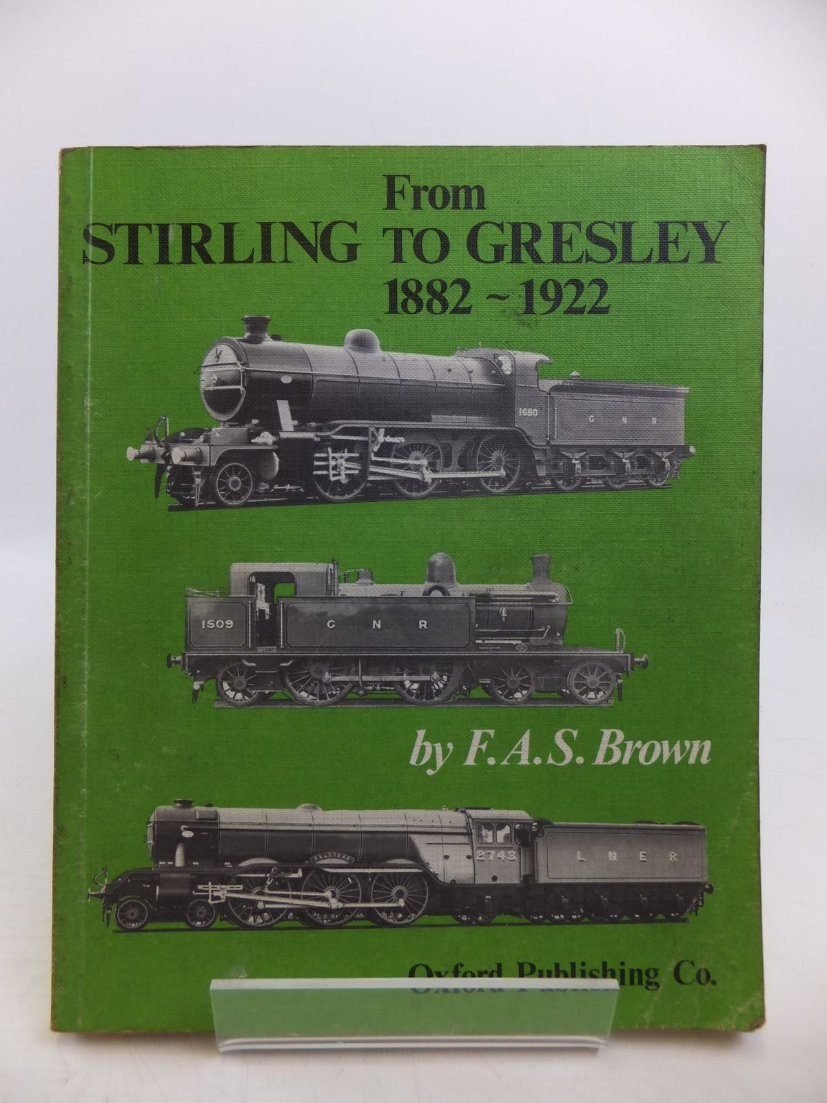 Photo of FROM STIRLING TO GRESLEY 1882-1922- Stock Number: 1811567