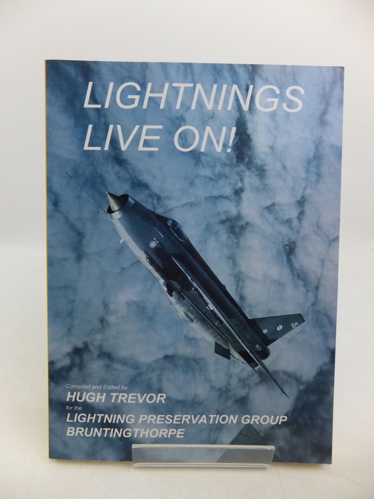 Photo of LIGHTNINGS LIVE ON! written by Trevor, Hugh published by Lightning Preservation Group (STOCK CODE: 1811576)  for sale by Stella & Rose's Books