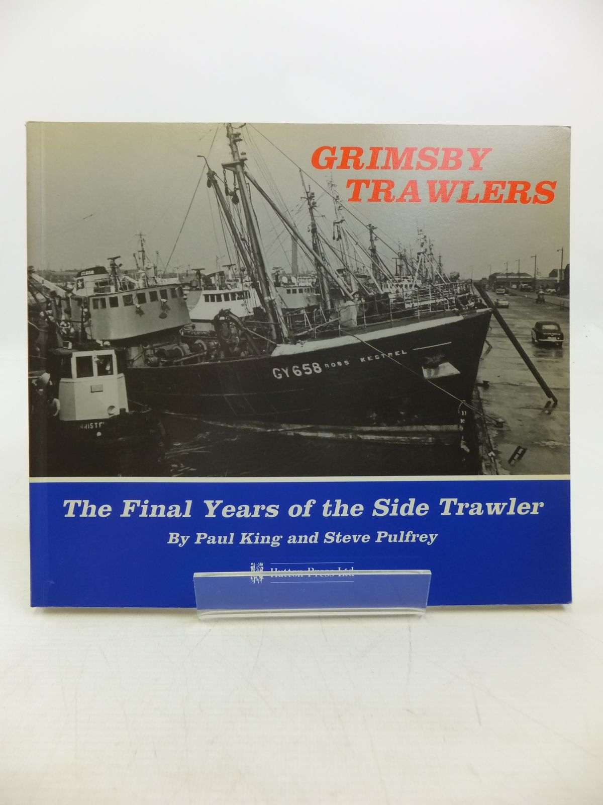 Photo of GRIMSBY TRAWLERS written by King, Paul<br />Pulfrey, Steve published by The Hutton Press (STOCK CODE: 1811746)  for sale by Stella & Rose's Books