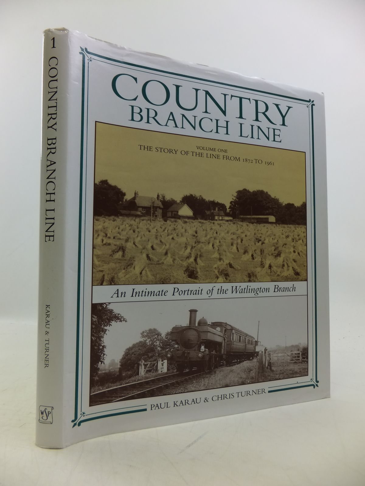 Photo of COUNTRY BRANCH LINE AN INTIMATE PORTRAIT OF THE WATLINGTON BRANCH VOLUME ONE written by Karau, Paul Turner, Chris published by Wild Swan Publications (STOCK CODE: 1811810)  for sale by Stella & Rose's Books