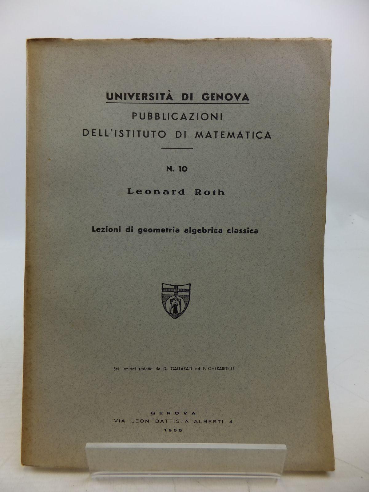 Photo of SAGGI DI GEOMETRIA ALGEBRICA CLASSICA written by Roth, Leonard published by Edizioni Scientifiche Genova (STOCK CODE: 1811827)  for sale by Stella & Rose's Books