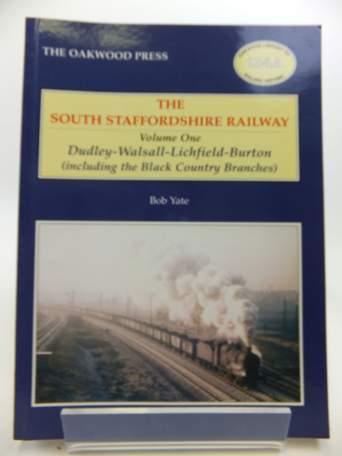 Photo of THE SOUTH STAFFORDSHIRE RAILWAY VOLUME ONE DUDLEY-WALSALL-LICHFIELD-BURTON written by Yate, Bob published by The Oakwood Press (STOCK CODE: 1811963)  for sale by Stella & Rose's Books