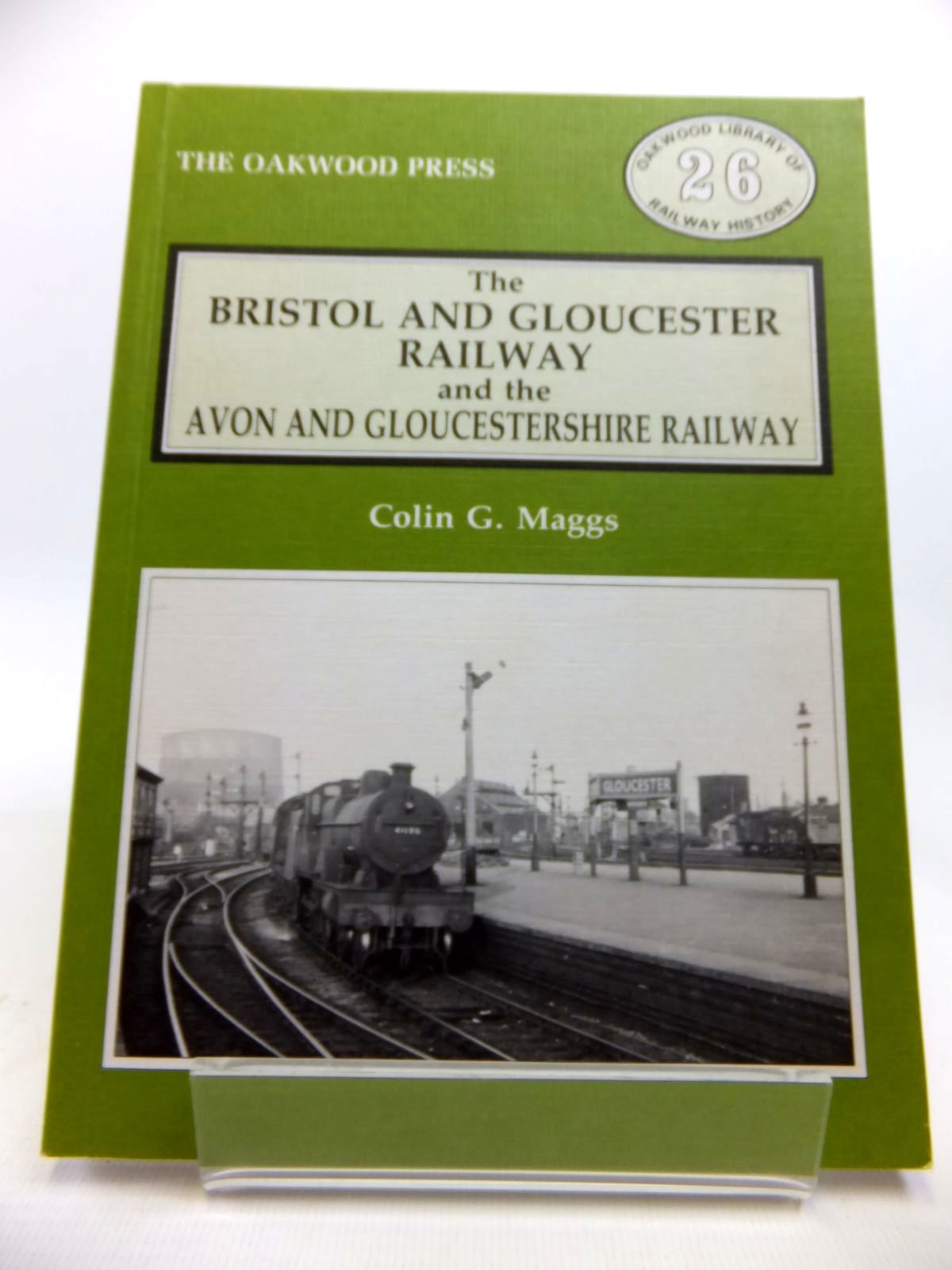 Photo of THE BRISTOL AND GLOUCESTER RAILWAY AND THE AVON AND GLOUCESTERSHIRE RAILWAY written by Maggs, Colin G. published by The Oakwood Press (STOCK CODE: 1811965)  for sale by Stella & Rose's Books