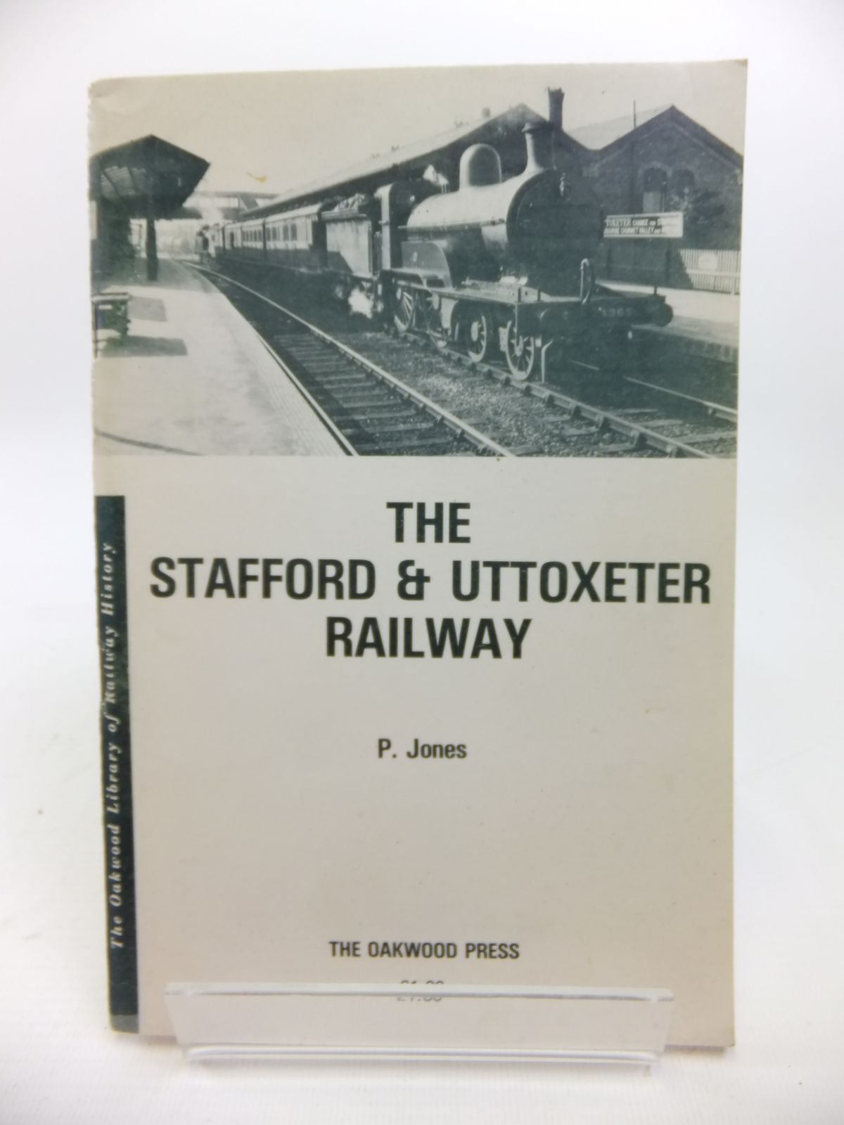 Photo of THE STAFFORD & UTTOXETER RAILWAY written by Jones, P. published by The Oakwood Press (STOCK CODE: 1811978)  for sale by Stella & Rose's Books