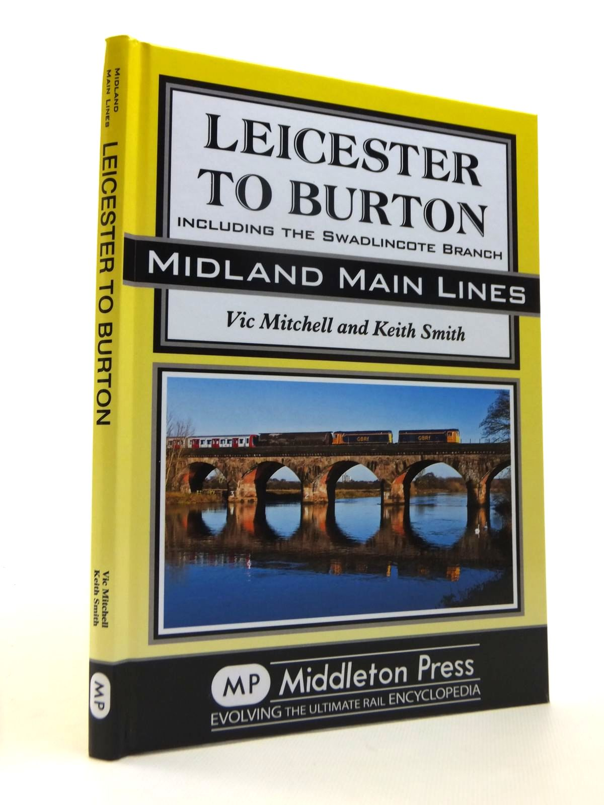 Photo of LEICESTER TO BURTON INCLUDING THE SWADLINCOTE BRANCH (MIDLAND MAIN LINES) written by Mitchell, Vic Smith, Keith published by Middleton Press (STOCK CODE: 1812333)  for sale by Stella & Rose's Books