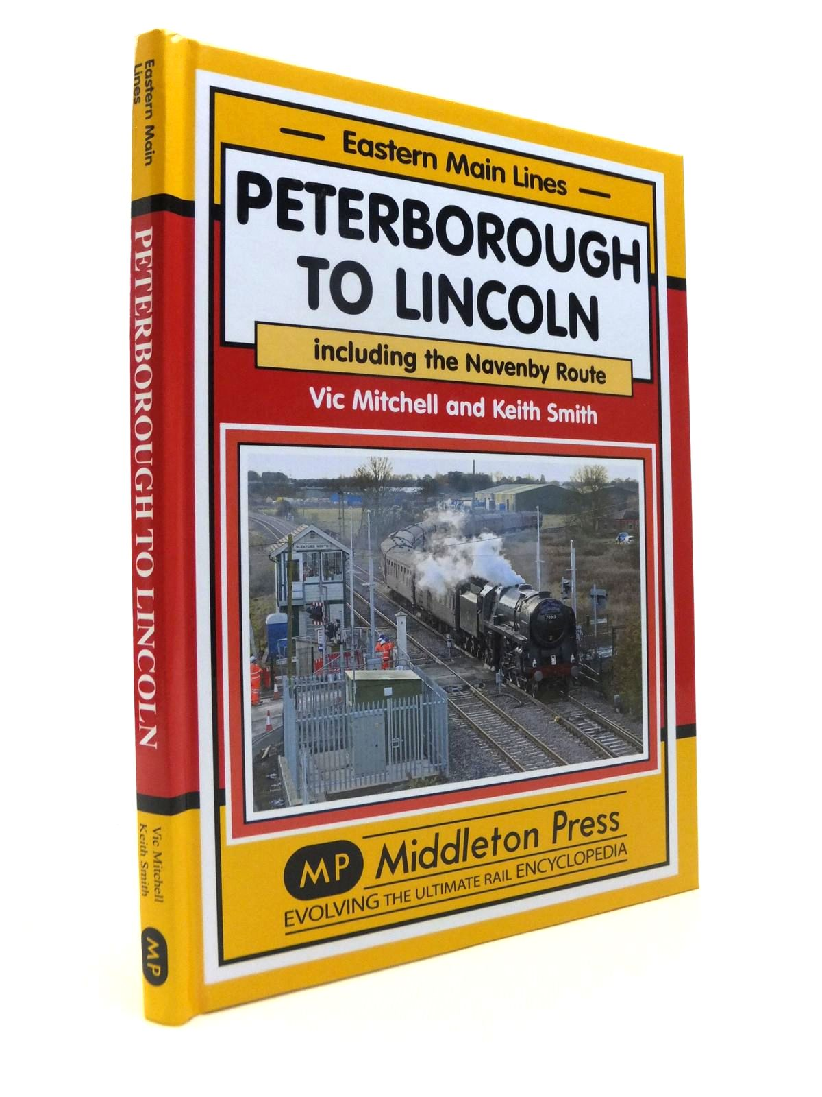 Photo of PETERBOROUGH TO LINCOLN INCLUDING THE NAVENBY ROUTE (EASTERN MAIN LINES) written by Mitchell, Vic Smith, Keith published by Middleton Press (STOCK CODE: 1812349)  for sale by Stella & Rose's Books