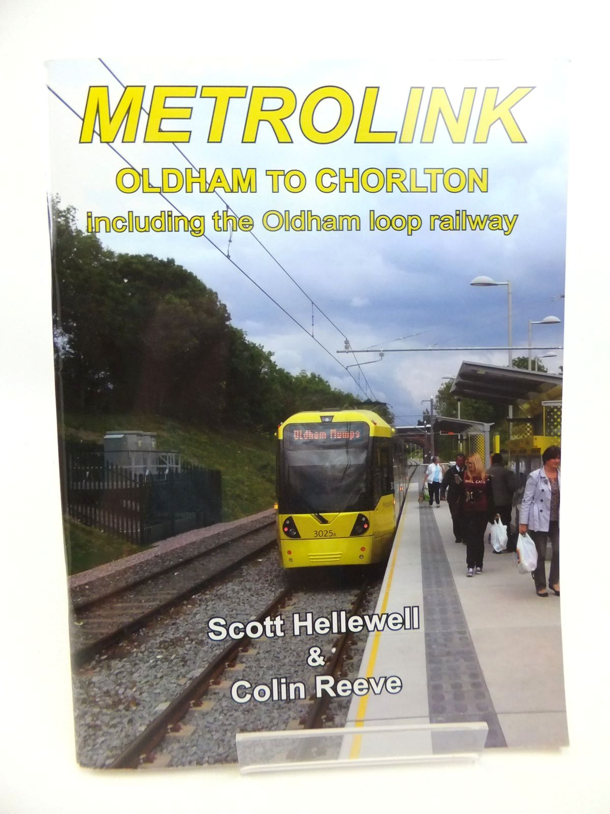 Photo of METROLINK OLDHAM TO CHORLTON INCLUDING THE OLDHAM LOOP RAILWAY written by Hellewell, Scott Reeve, Colin published by Venture Publications (STOCK CODE: 1812355)  for sale by Stella & Rose's Books