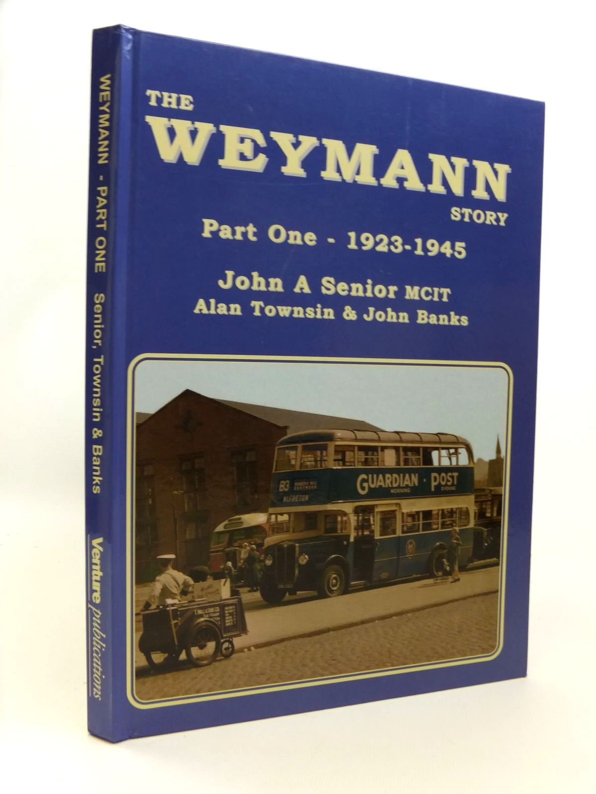 Photo of THE WEYMANN STORY PART ONE 1923-1945 written by Senior, John A. published by Venture Publications (STOCK CODE: 1812403)  for sale by Stella & Rose's Books