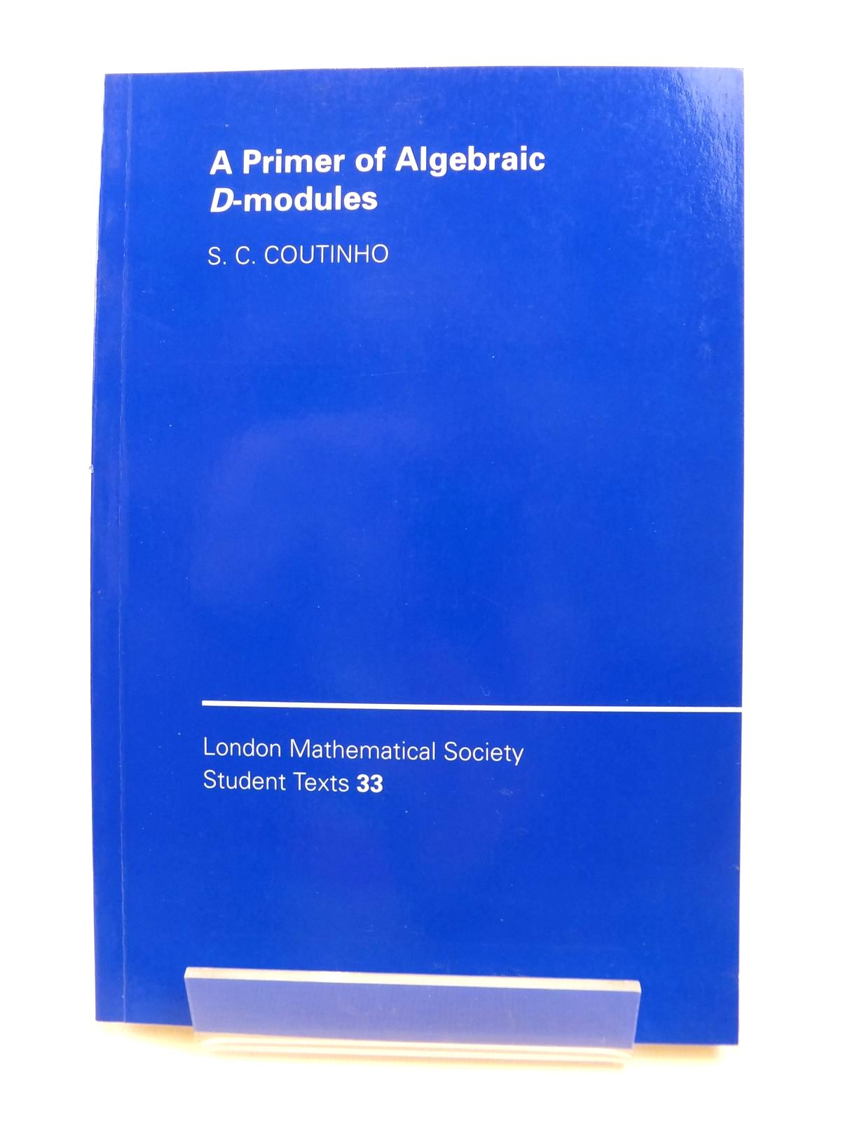 Photo of A PRIMER OF ALGEBRAIC D-MODULES written by Coutinho, S.C. published by Cambridge University Press (STOCK CODE: 1812433)  for sale by Stella & Rose's Books