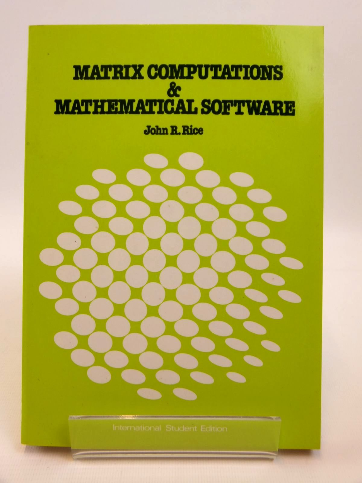 Photo of MATRIX COMPUTATIONS AND MATHEMATICAL SOFTWARE written by Rice, John R. published by McGraw-Hill Book Company (STOCK CODE: 1812484)  for sale by Stella & Rose's Books