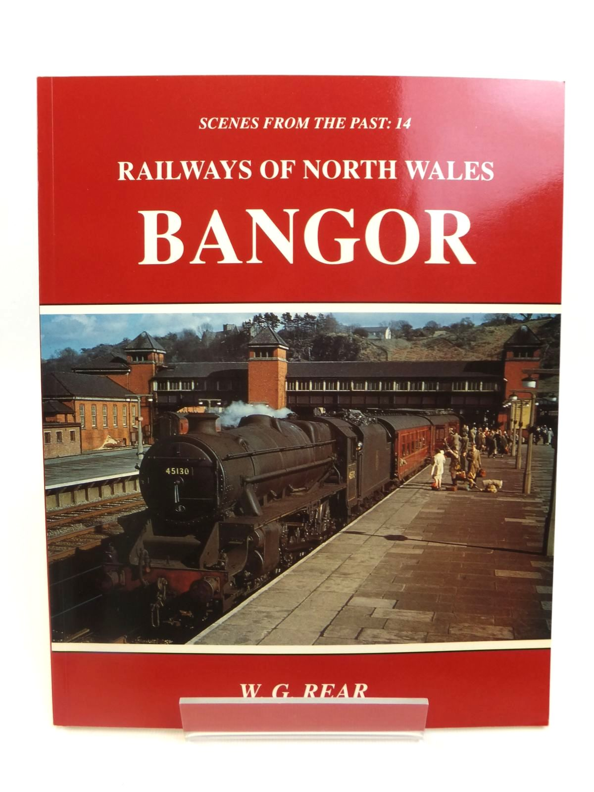Photo of RAILWAYS OF NORTH WALES BANGOR (SCENES FROM THE PAST:14) written by Rear, W.G. published by Foxline (STOCK CODE: 1812617)  for sale by Stella & Rose's Books
