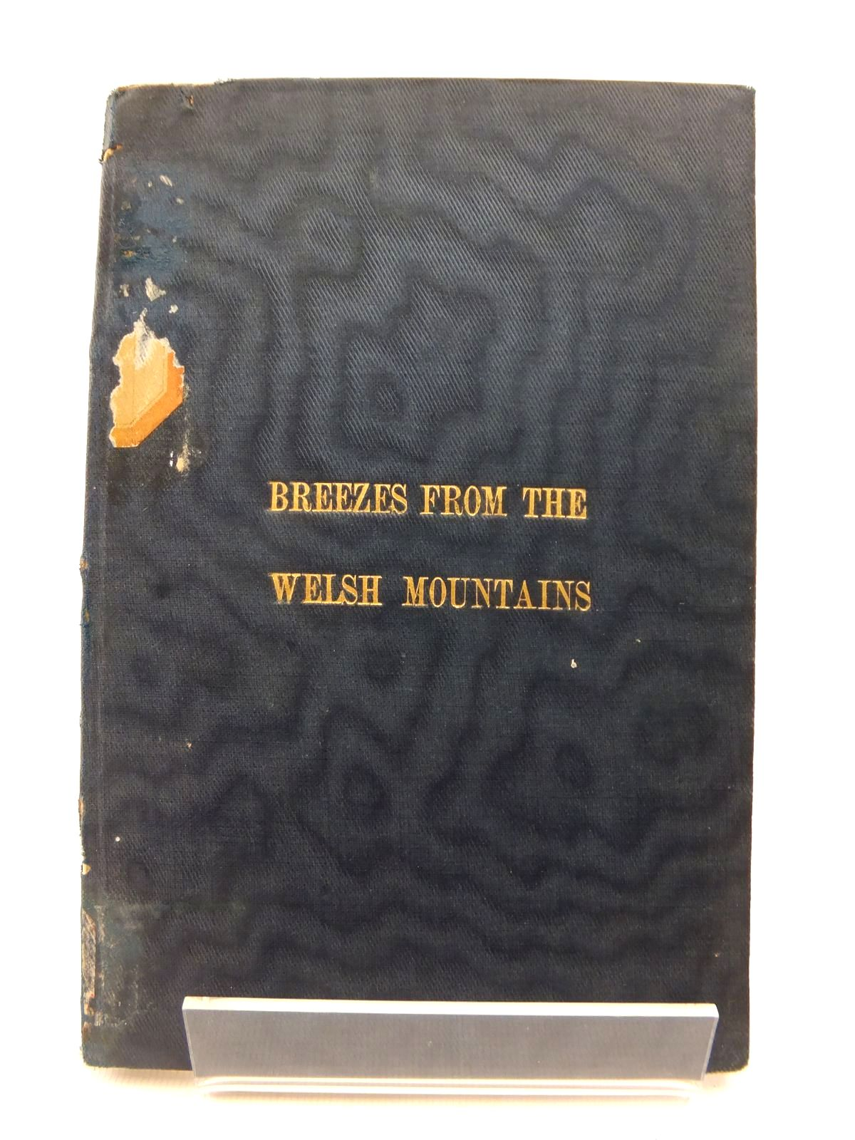 Photo of BREEZES FROM THE WELSH MOUNTAINS: A SCRAP BOOK OF CAMBRIAN POSE AND POETRY written by Pryse, John published by John Pryse (STOCK CODE: 1812842)  for sale by Stella & Rose's Books