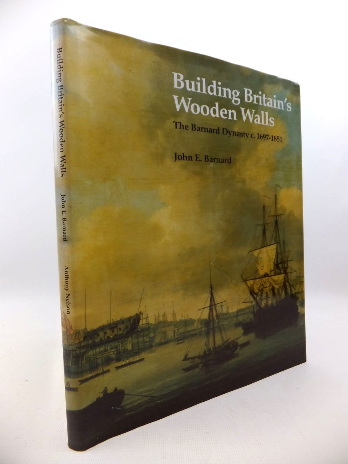 Photo of BUILDING BRITAIN'S WOODEN WALLS: THE BARNARD DYNASTY C. 1697-1851- Stock Number: 1813136