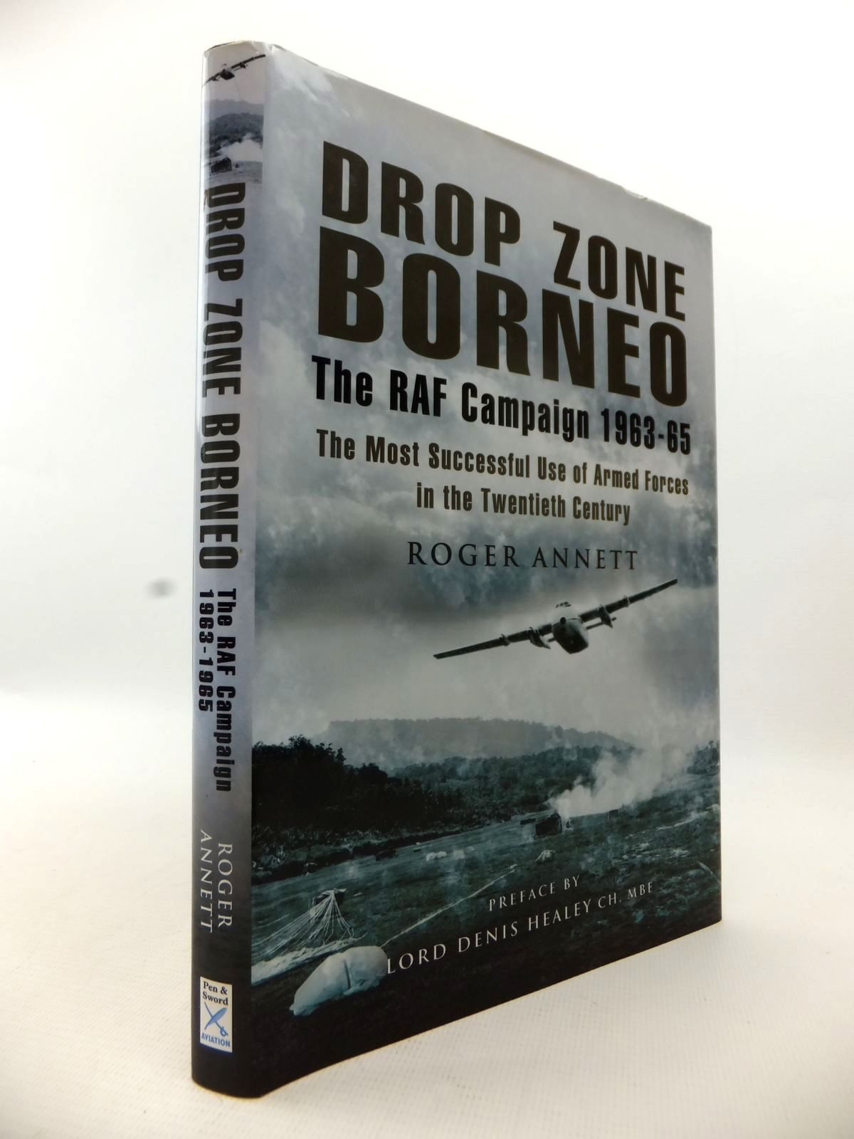 Photo of DROP ZONE BORNEO: THE RAF CAMPAIGN 1963-65 written by Annett, Roger published by Pen & Sword Aviation (STOCK CODE: 1813237)  for sale by Stella & Rose's Books