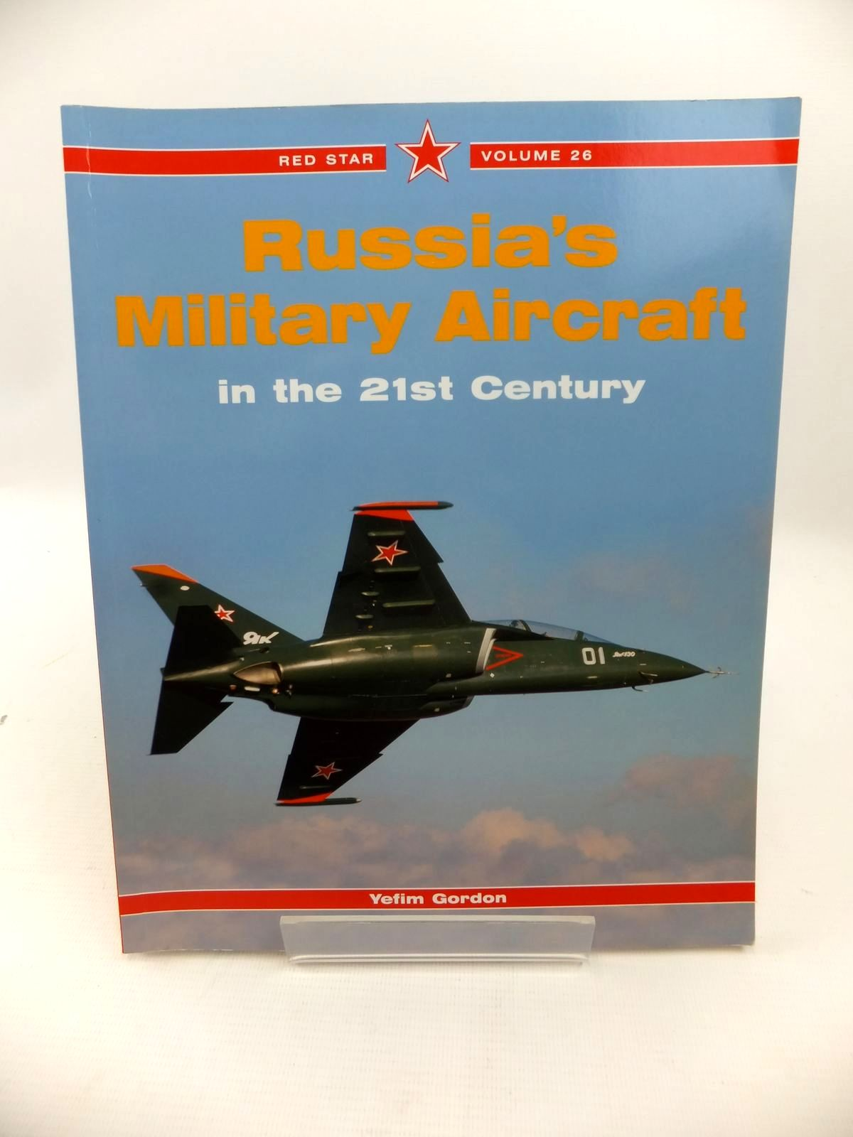 Photo of RUSSIA'S MILITARY AIRCRAFT IN THE 21ST CENTURY written by Gordon, Yefim published by Midland Publishing (STOCK CODE: 1813479)  for sale by Stella & Rose's Books
