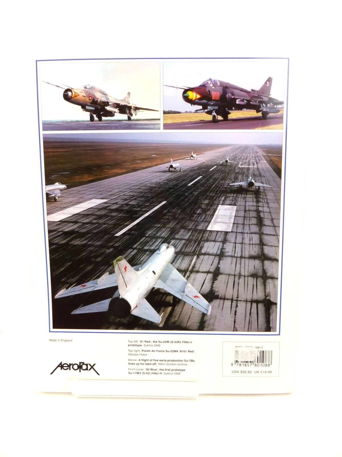 Photo of SUKHOI SU-7/-17/-20/-22: SOVIET FIGHTER AND FIGHTER-BOMBER FAMILY written by Gordon, Yefim published by Aerofax (STOCK CODE: 1813487)  for sale by Stella & Rose's Books