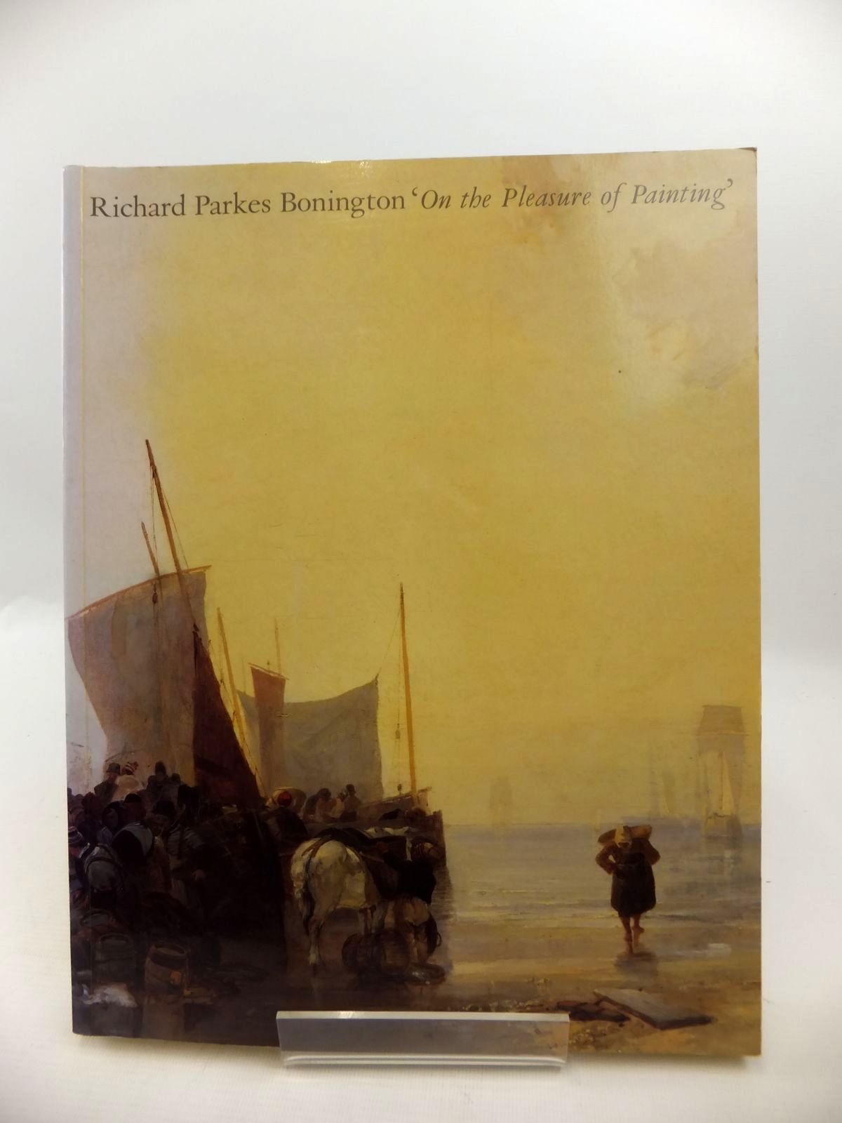 Photo of RICHARD PARKES BONINGTON 'ON THE PLEASURE OF PAINTING' written by Noon, Patrick J. illustrated by Bonington, Richard Parkes published by Yale Center For British Art (STOCK CODE: 1813533)  for sale by Stella & Rose's Books