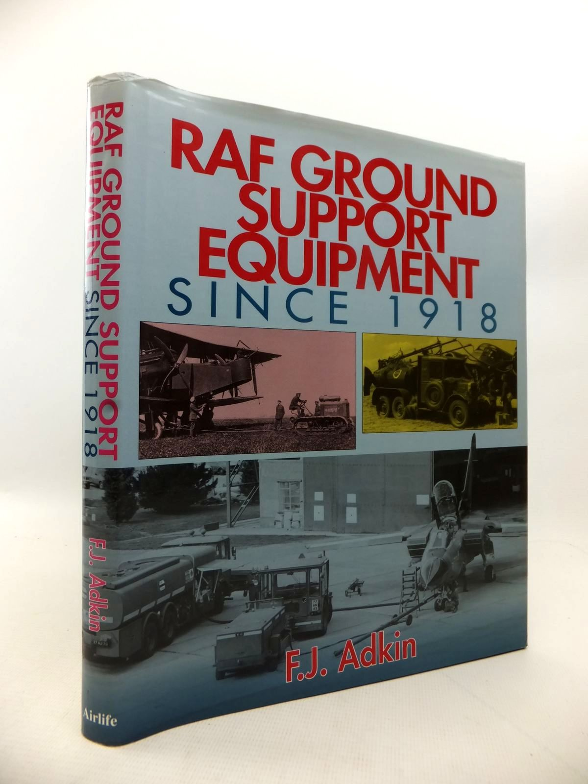 Photo of RAF GROUND SUPPORT EQUIPMENT SINCE 1918 written by Adkin, F.J. published by Airlife (STOCK CODE: 1813805)  for sale by Stella & Rose's Books
