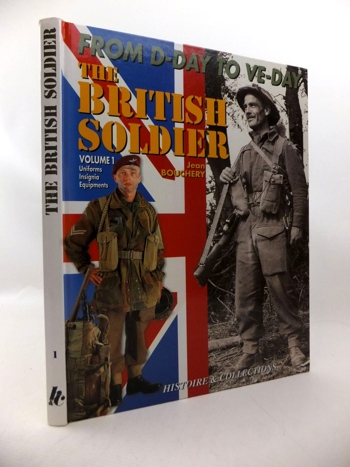Photo of THE BRITISH TOMMY IN NORTH WEST EUROPE 1944-1945 VOLUME 1 written by Bouchery, Jean published by Histoire & Collections (STOCK CODE: 1814030)  for sale by Stella & Rose's Books