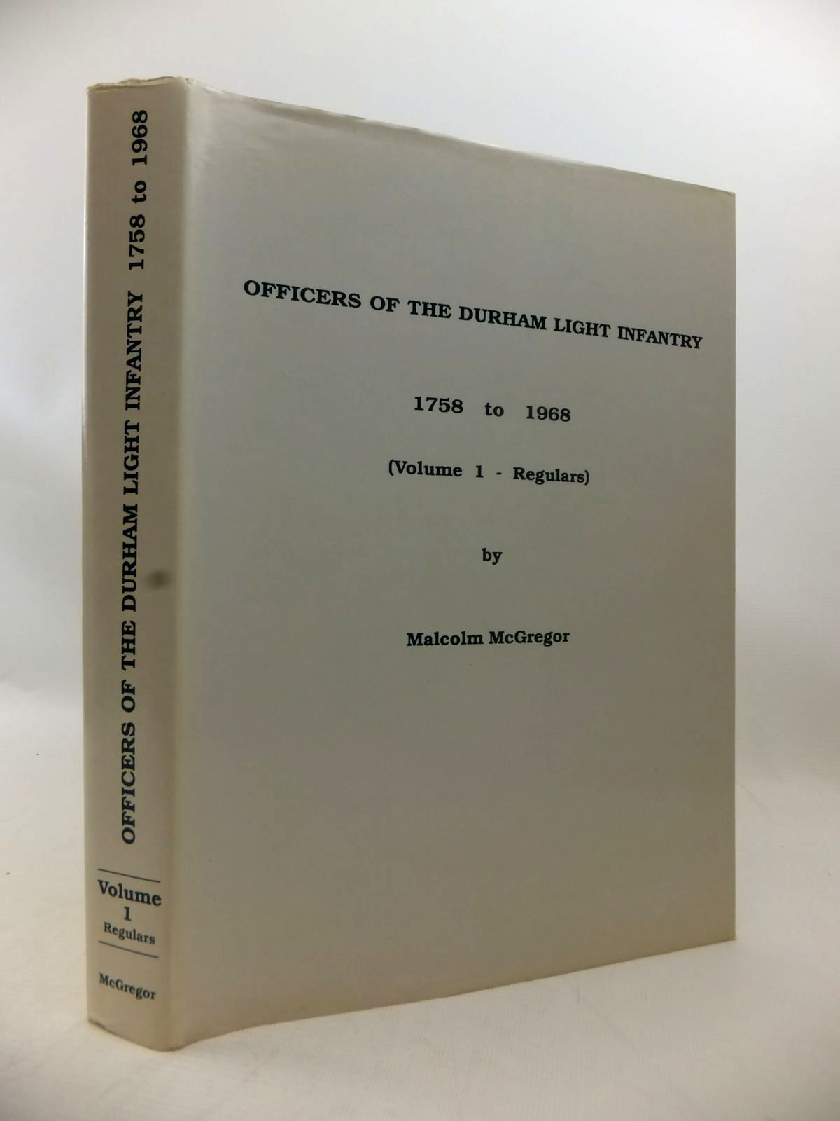 Photo of OFFICERS OF THE DURHAM LIGHT INFANTRY 1758 TO 1968 (VOLUME 1 - REGULARS) written by McGregor, Malcolm published by M. McGregor (STOCK CODE: 1814034)  for sale by Stella & Rose's Books