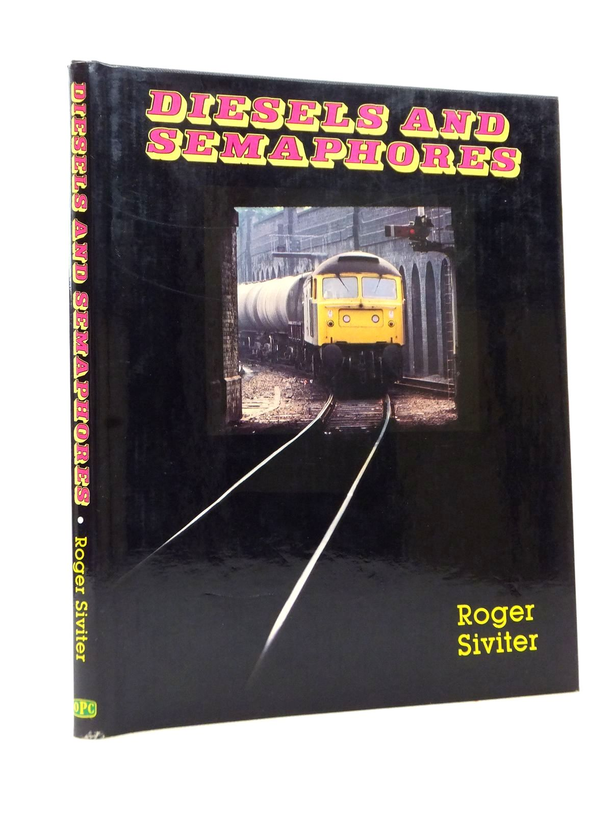 Photo of DIESELS AND SEMAPHORES written by Siviter, Roger published by Oxford Publishing (STOCK CODE: 1814053)  for sale by Stella & Rose's Books