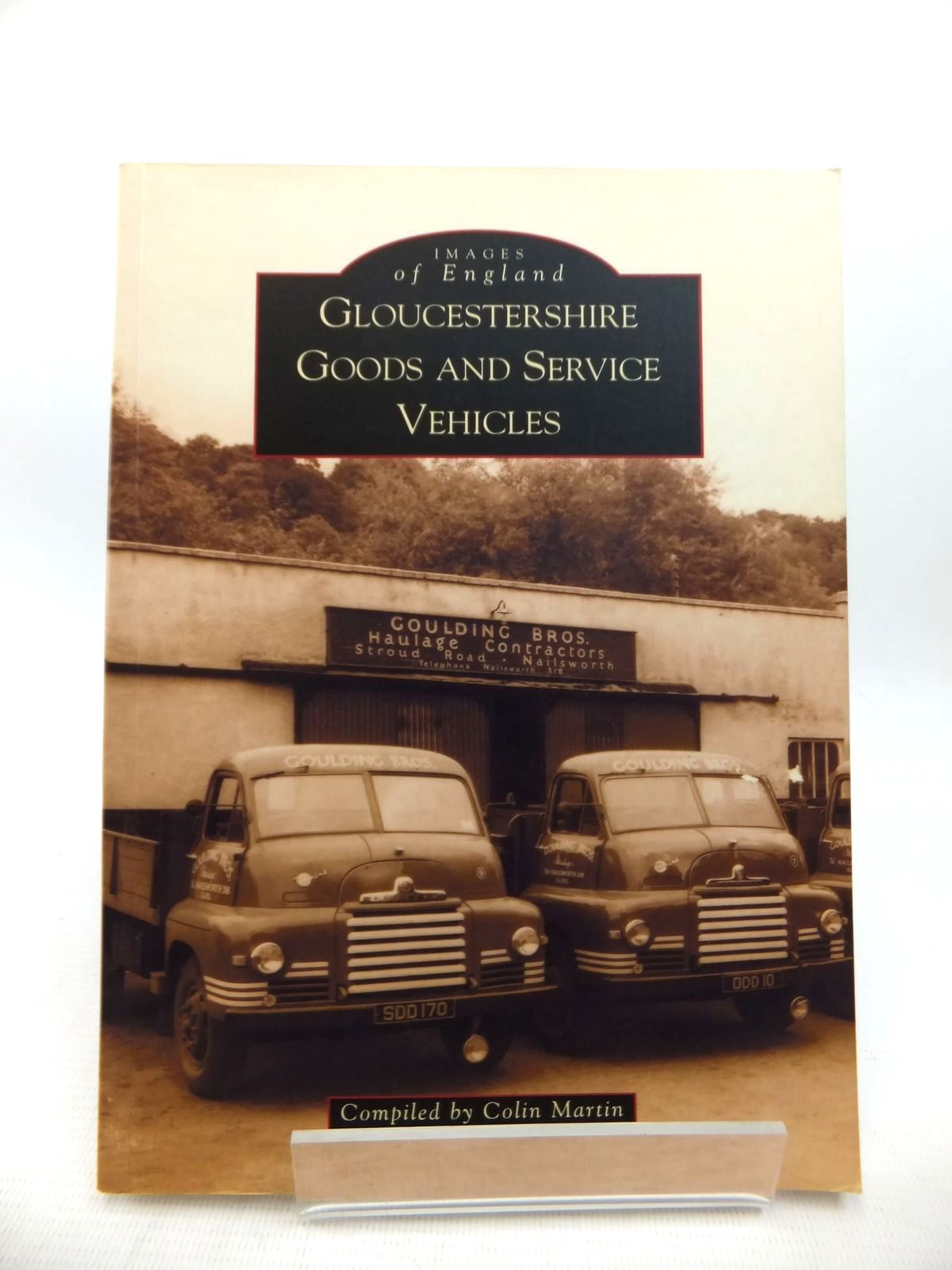 Photo of GLOUCESTERSHIRE GOODS AND SERVICE VEHICLES written by Martin, Colin published by Tempus (STOCK CODE: 1814159)  for sale by Stella & Rose's Books