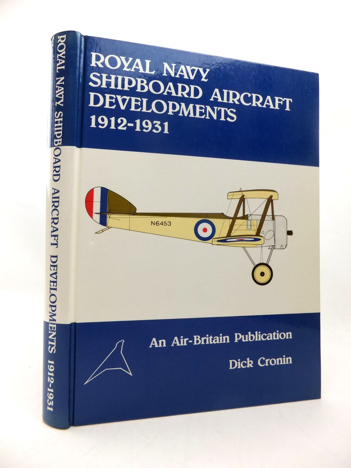 Photo of ROYAL NAVY SHIPBOARD AIRCRAFT DEVELOPMENTS 1912-1931 written by Cronin, Dick published by Air-Britain (historians) Ltd. (STOCK CODE: 1814196)  for sale by Stella & Rose's Books
