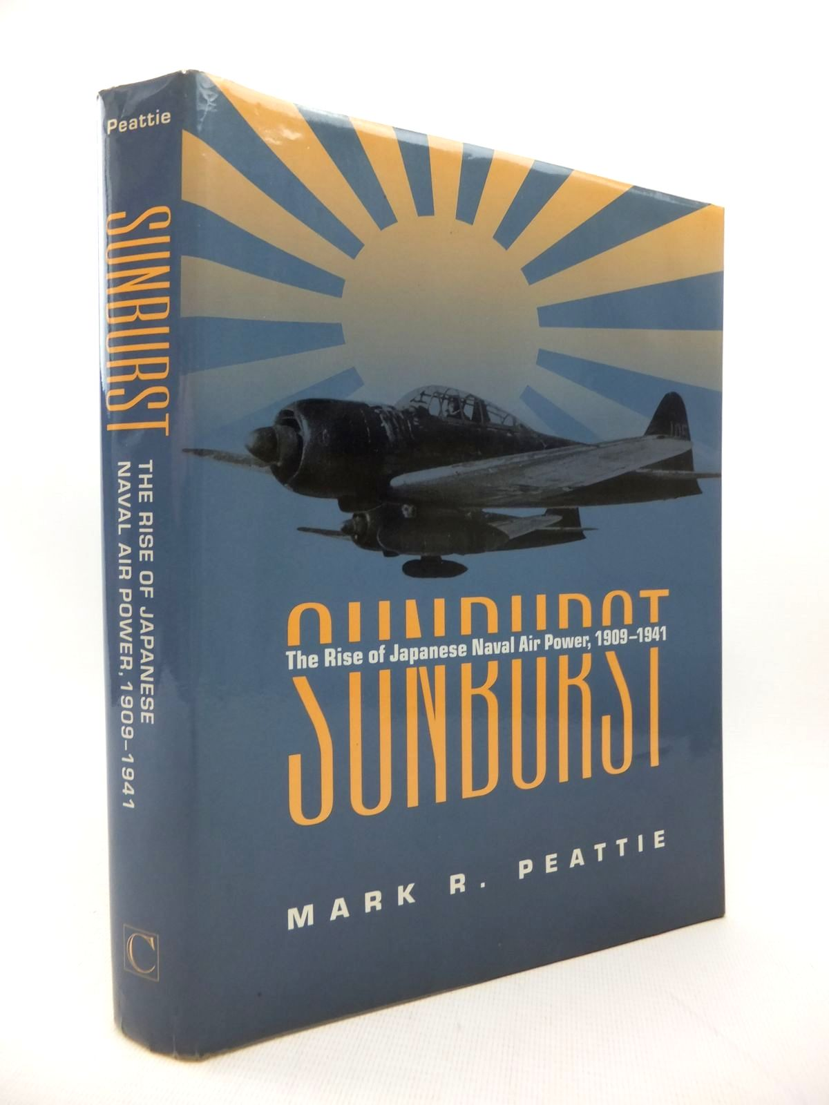 Photo of SUNBURST THE RISE OF JAPANESE NAVAL AIR POWER 1909-1941 written by Peattie, Mark R. published by Chatham Publishing (STOCK CODE: 1814219)  for sale by Stella & Rose's Books
