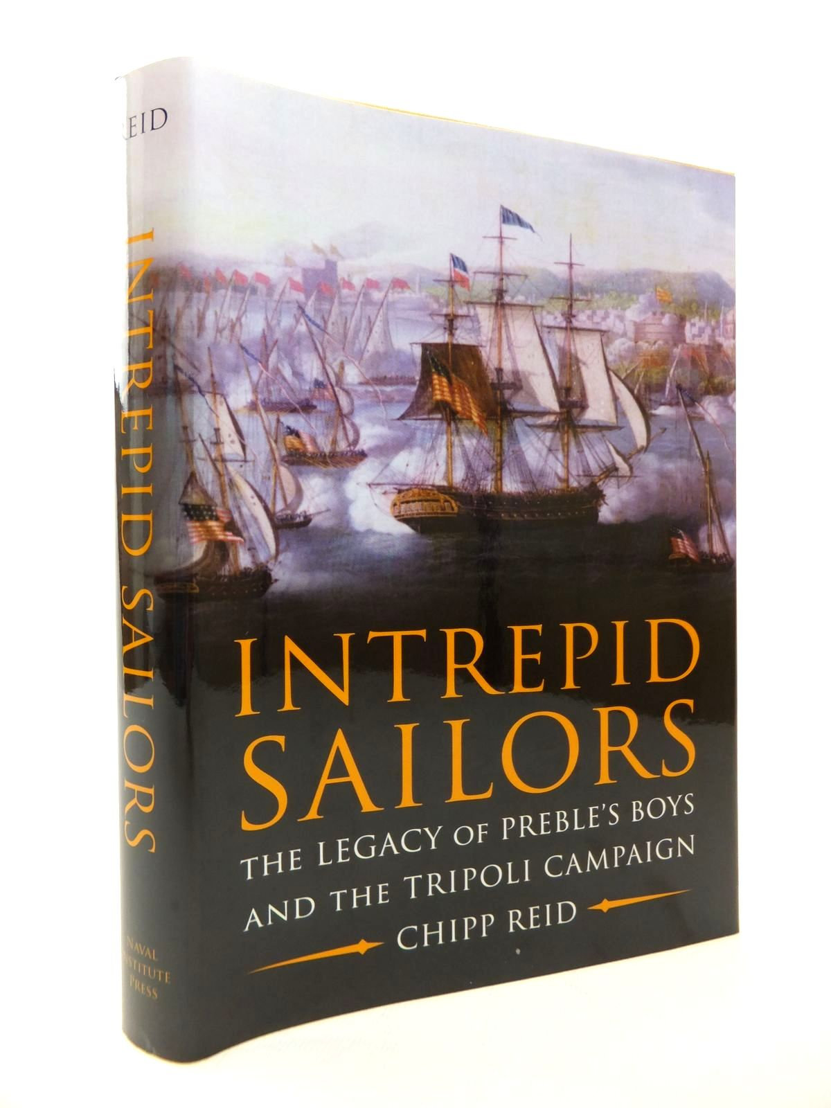Photo of INTREPID SAILORS: THE LEGACY OF PREBLE'S BOYS AND THE TRIPOLI CAMPAIGN- Stock Number: 1814235