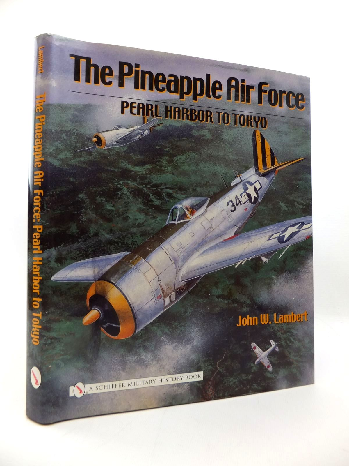 Photo of THE PINEAPPLE AIR FORCE: PEARL HARBOR TO TOKYO written by Lambert, John W. published by Schiffer Military History (STOCK CODE: 1814362)  for sale by Stella & Rose's Books