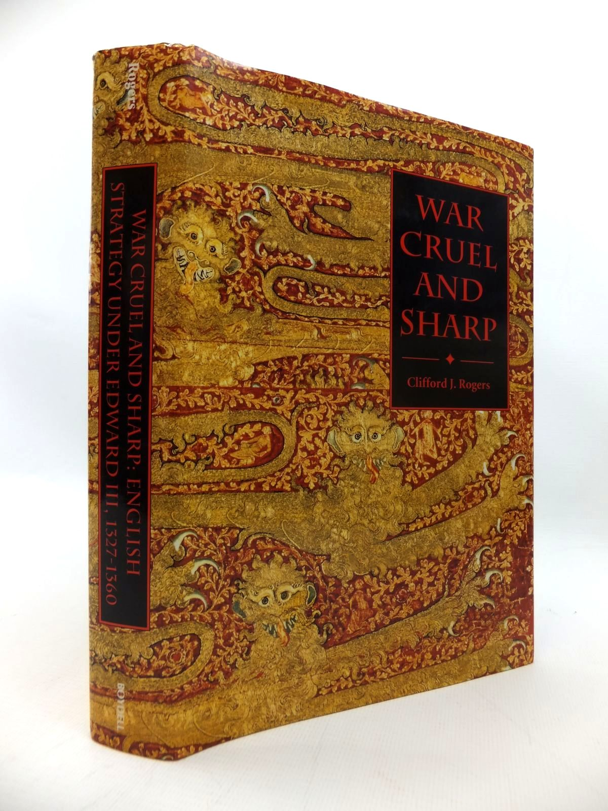 Photo of WAR CRUEL AND SHARP: ENGLISH STRATEGY UNDER EDWARD III, 1327-1360 written by Rogers, Clifford published by The Boydell Press (STOCK CODE: 1814533)  for sale by Stella & Rose's Books