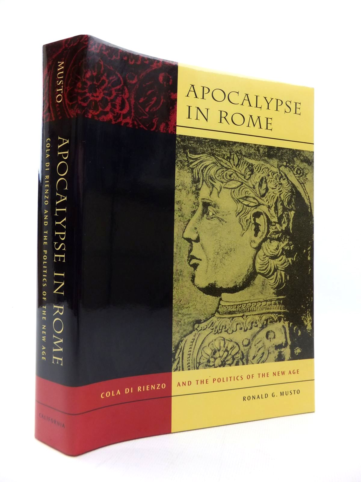 Photo of APOCALYPSE IN ROME: COLA DI RIENZO AND THE POLITICS OF THE NEW AGE written by Musto, Ronald G. published by University of California Press (STOCK CODE: 1814549)  for sale by Stella & Rose's Books