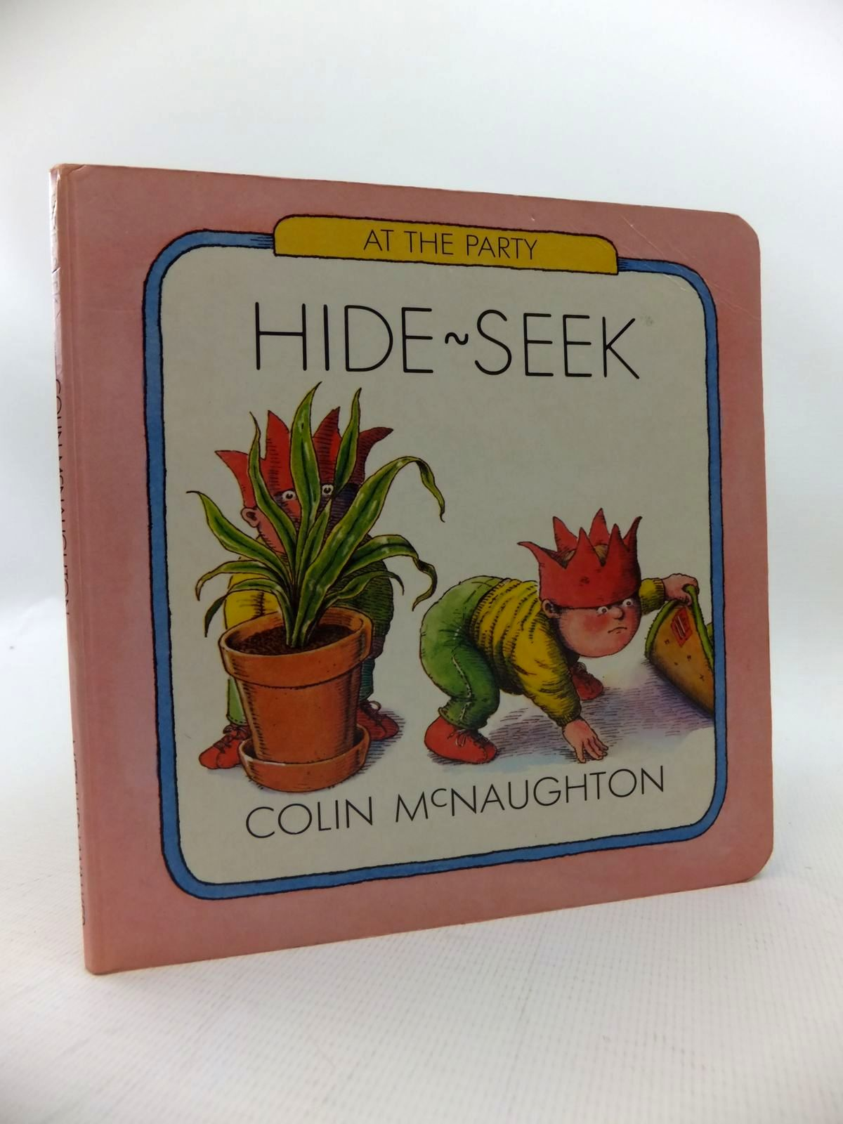Photo of AT THE PARTY: HIDE-SEEK written by McNaughton, Colin illustrated by McNaughton, Colin published by Methuen Walker Books (STOCK CODE: 1814586)  for sale by Stella & Rose's Books