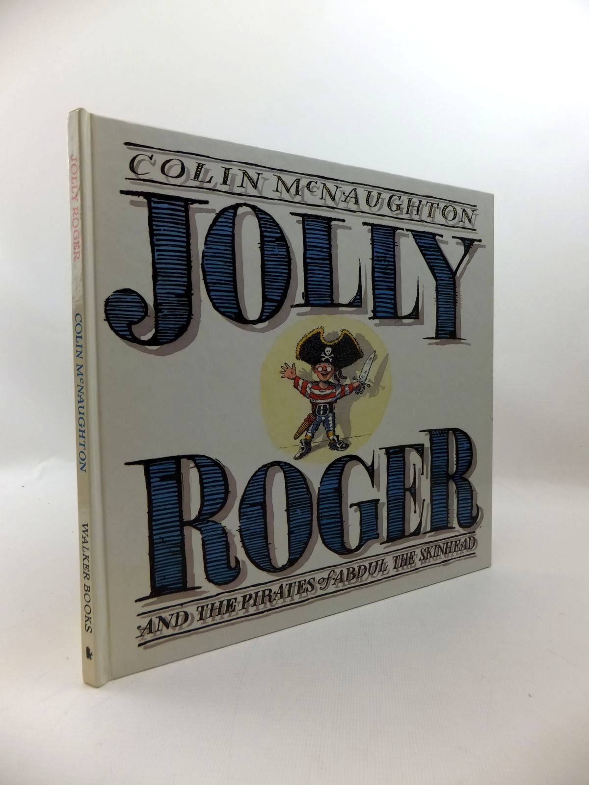 Photo of JOLLY ROGER AND THE PIRATES OF ABDUL THE SKINHEAD written by McNaughton, Colin published by Walker Books (STOCK CODE: 1814602)  for sale by Stella & Rose's Books