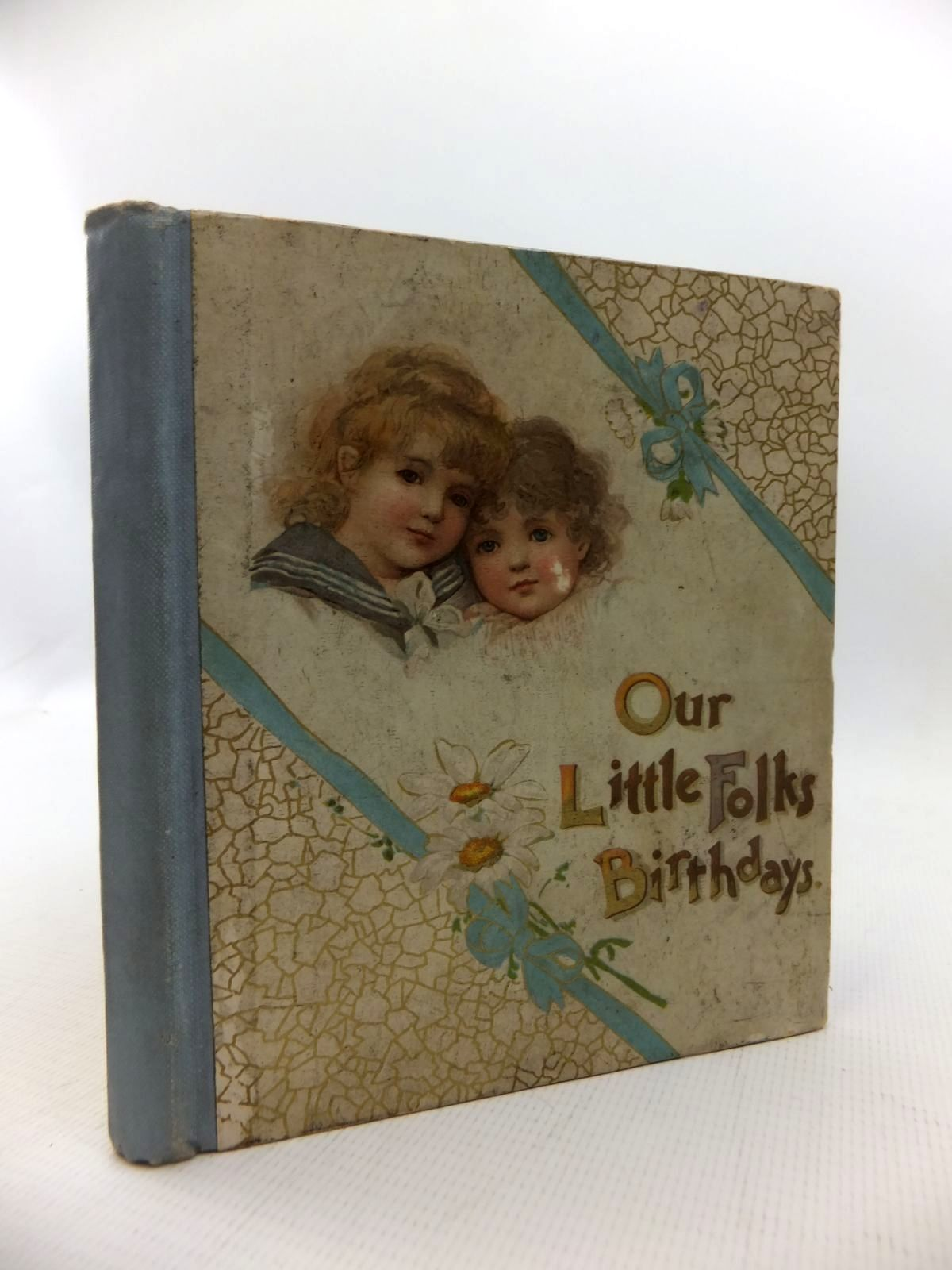 Photo of OUR LITTLE FOLK'S BIRTHDAYS published by Ernest Nister, E.P. Dutton & Co. (STOCK CODE: 1814703)  for sale by Stella & Rose's Books