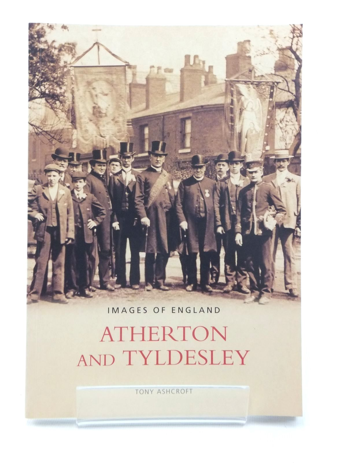 Photo of ATHERTON AND TYLDESLEY (IMAGES OF ENGLAND) written by Ashcroft, Tony published by Tempus (STOCK CODE: 1814833)  for sale by Stella & Rose's Books