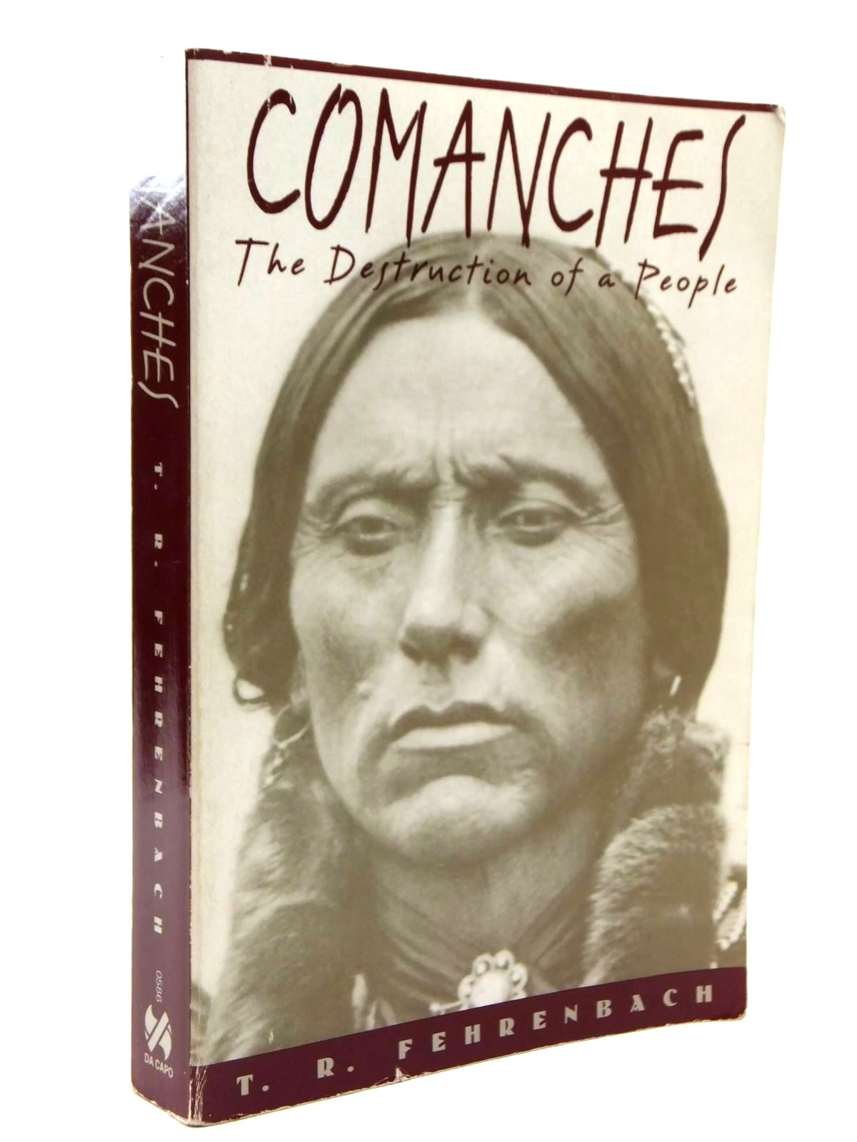Photo of COMANCHES: THE DESTRUCTION OF A PEOPLE written by Fehrenbach, T.R. published by Da Capo Press (STOCK CODE: 1814845)  for sale by Stella & Rose's Books