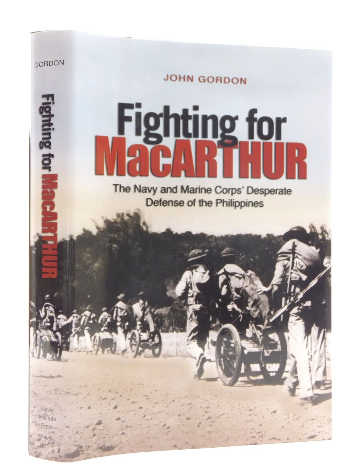 Photo of FIGHTING FOR MACARTHUR: THE NAVY AND MARINE CORPS DESPERATE DEFENSE OF THE PHILIPPINES- Stock Number: 1814889